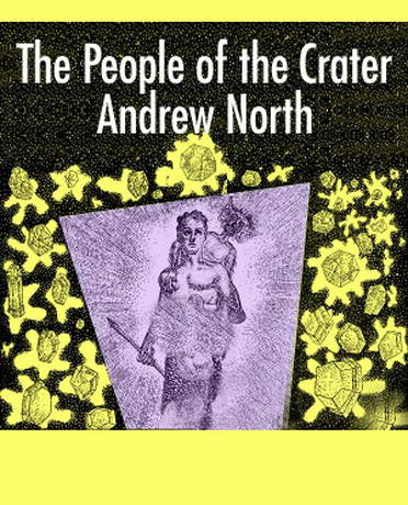 The People of the Crater by Andre Norton