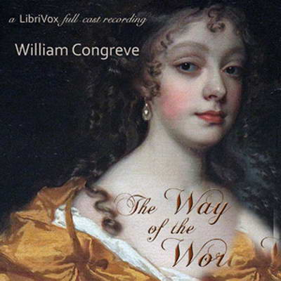 a critique of the way of the world by william congreve Of congreve's immediate predecessors, william wycherley most often mirrored many  critique, 1698 the way of the world  the comedies of william congreve:.