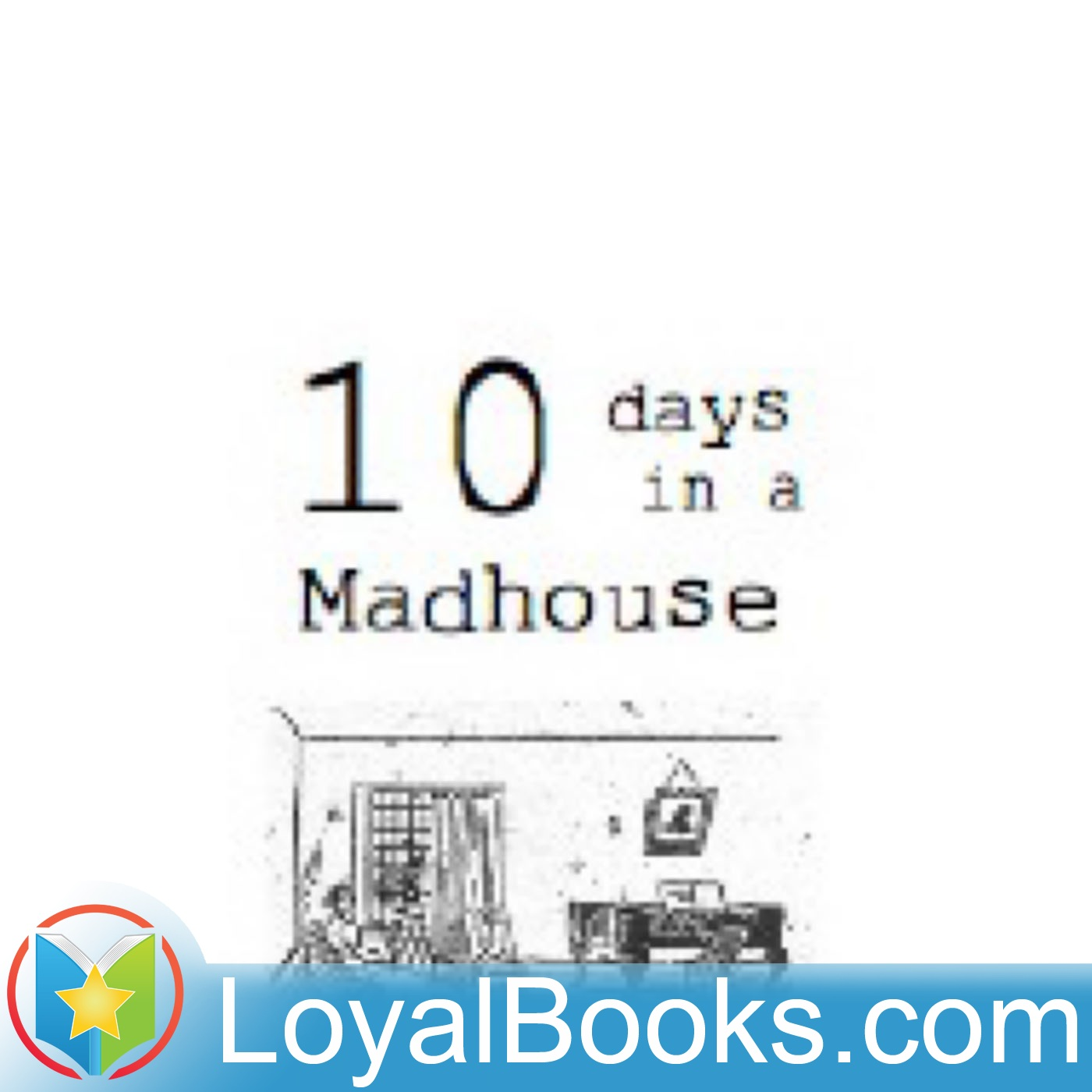 <![CDATA[Ten Days in a Madhouse by Nellie Bly]]>