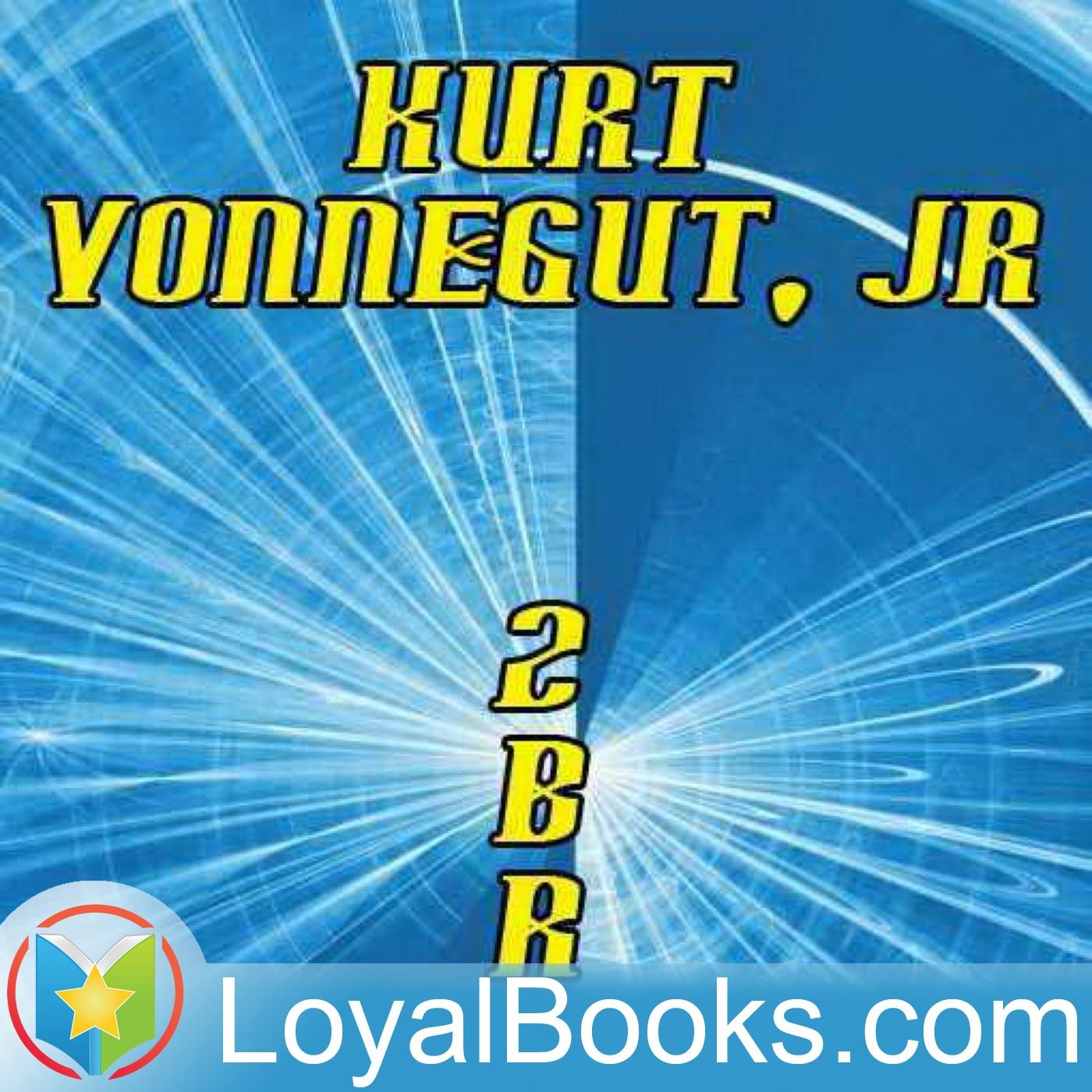 <![CDATA[2 B R 0 2 B by Kurt Vonnegut]]>