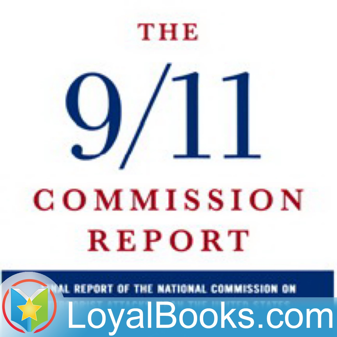 <![CDATA[The 9/11 Commission Report by The 9/11 Commission]]>