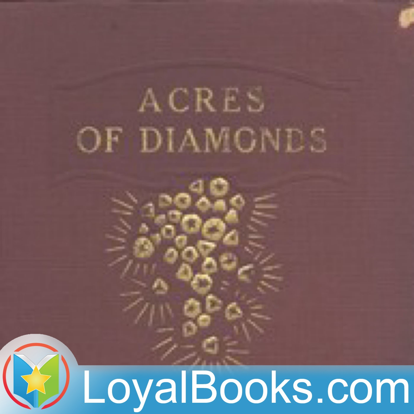 <![CDATA[Acres of Diamonds by Russell Herman Conwell]]>