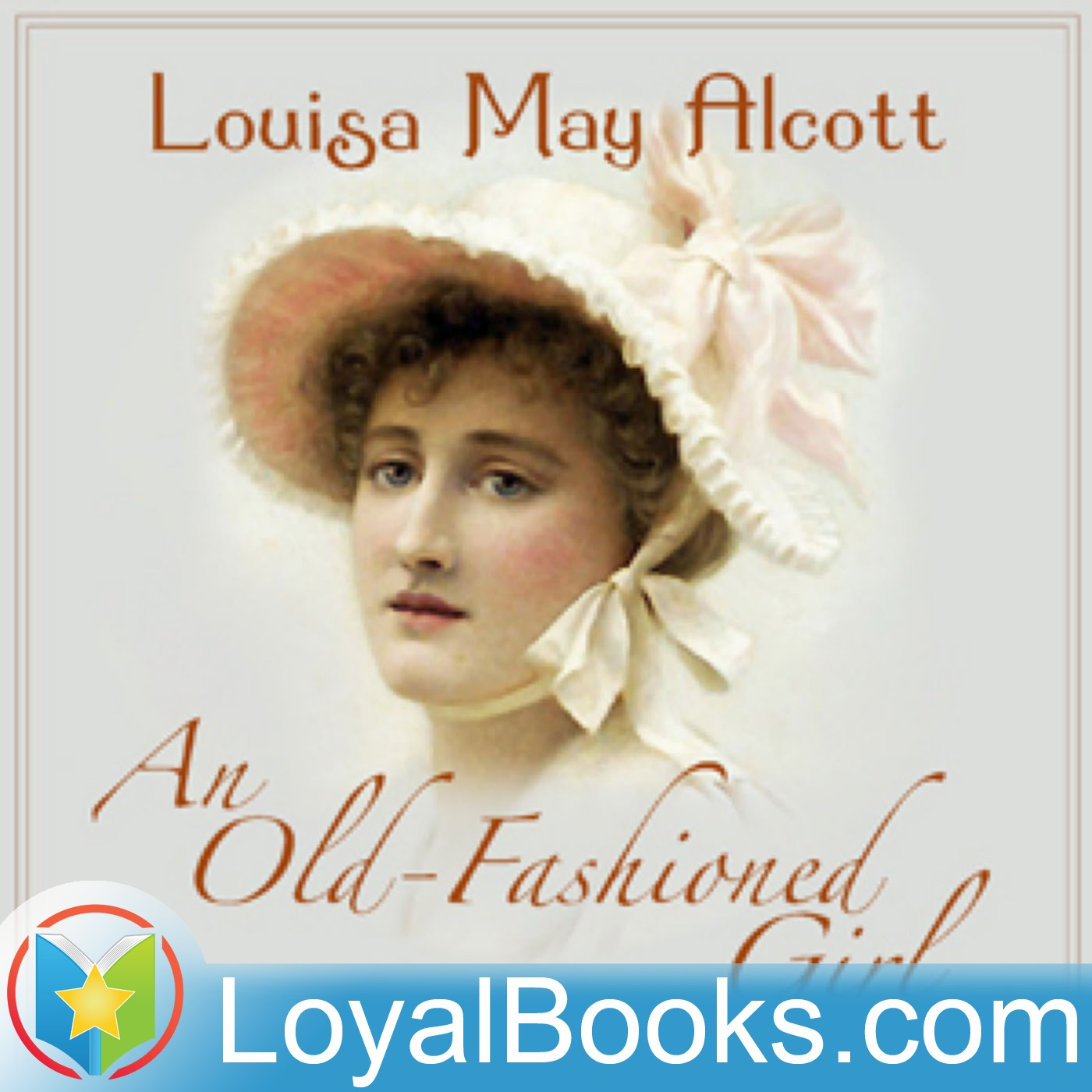 <![CDATA[An Old-Fashioned Girl by Louisa May Alcott]]>