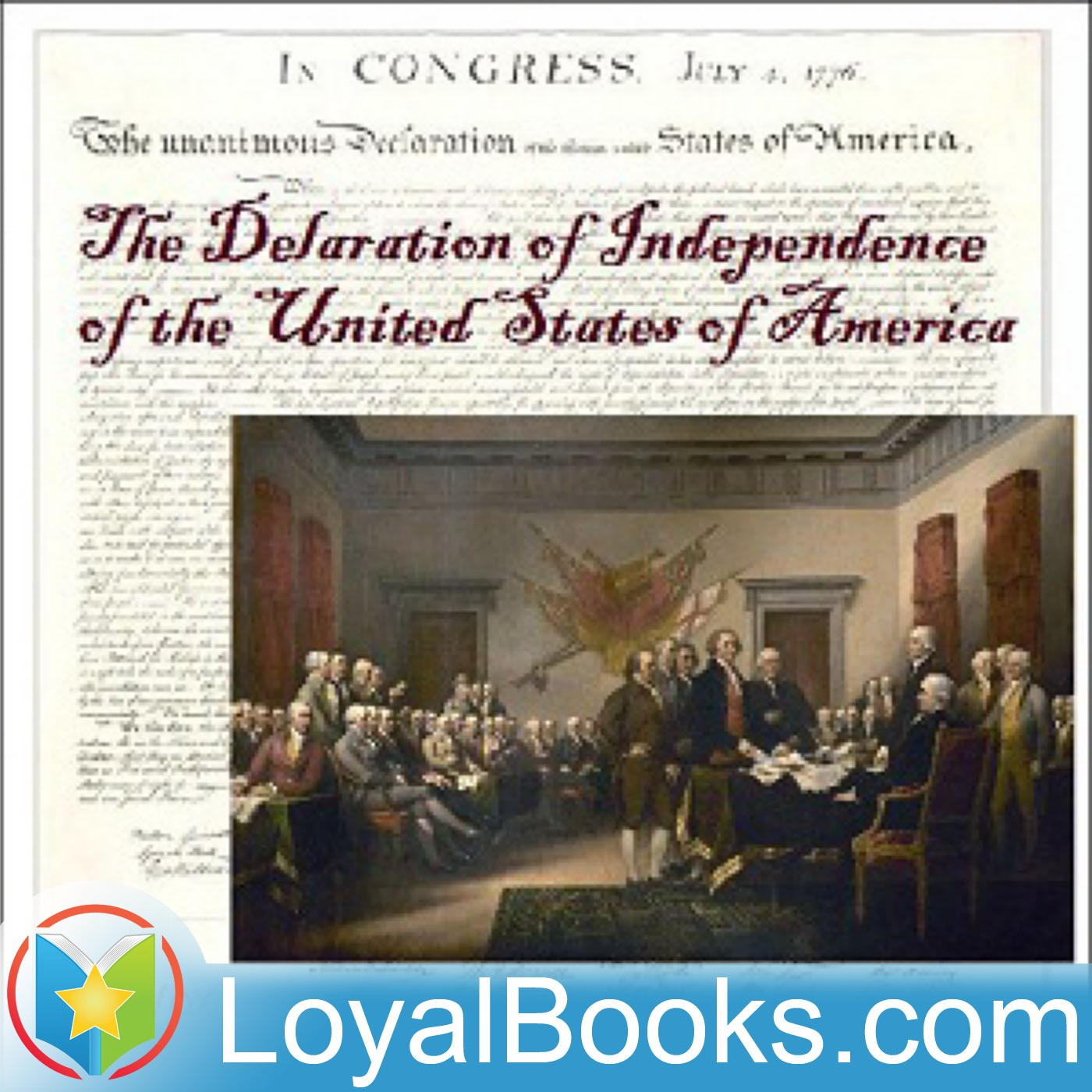 The Declaration Of Independence Of The United States Of America By  The Declaration Of Independence Of The United States Of America By Founding  Fathers Of The United States By Loyal Books On Apple Podcasts