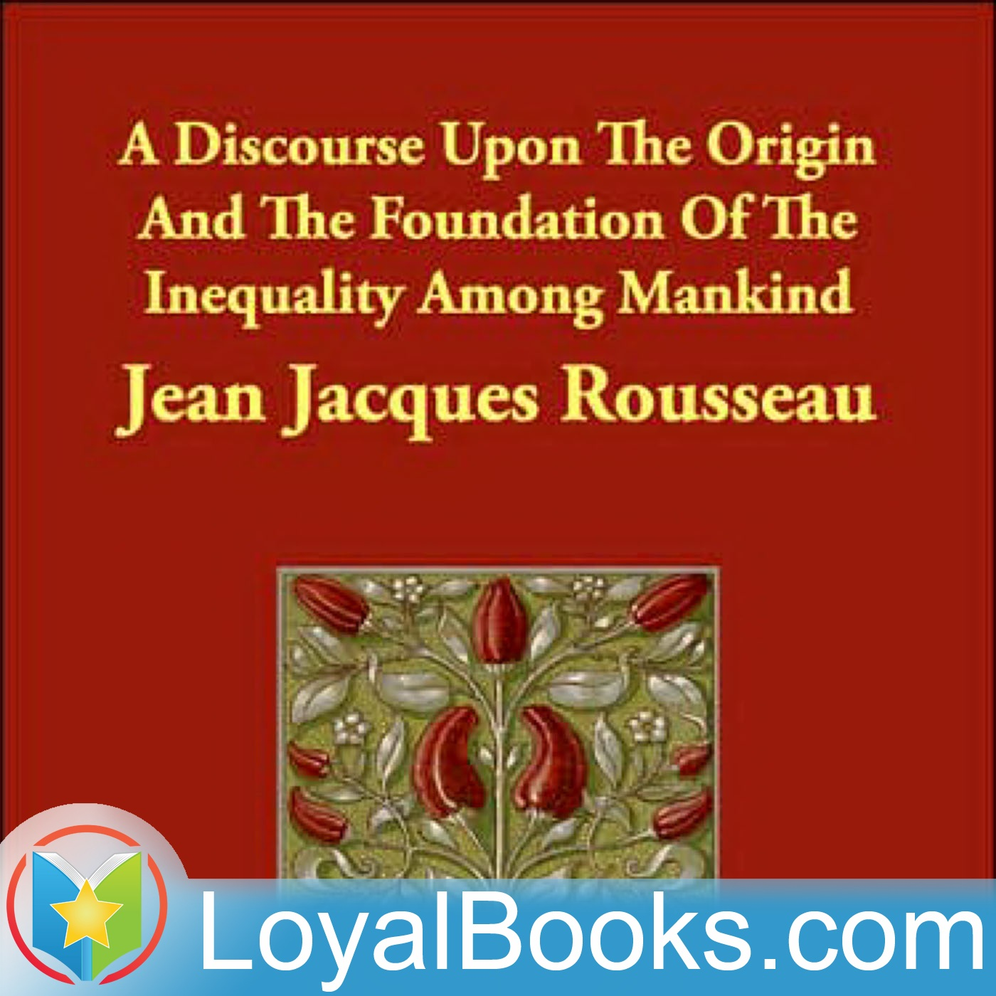 <![CDATA[A Discourse Upon the Origin and the Foundation of the Inequality Among Mankind by Jean-Jacques Rousseau]]>