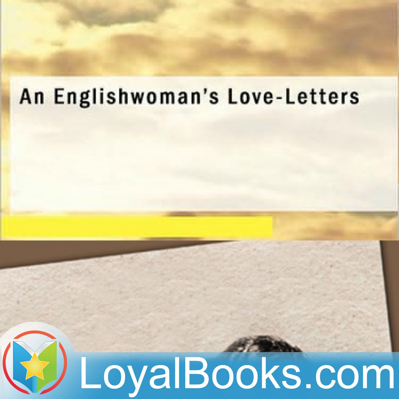 <![CDATA[An Englishwoman's Love-Letters by Anonymous]]>