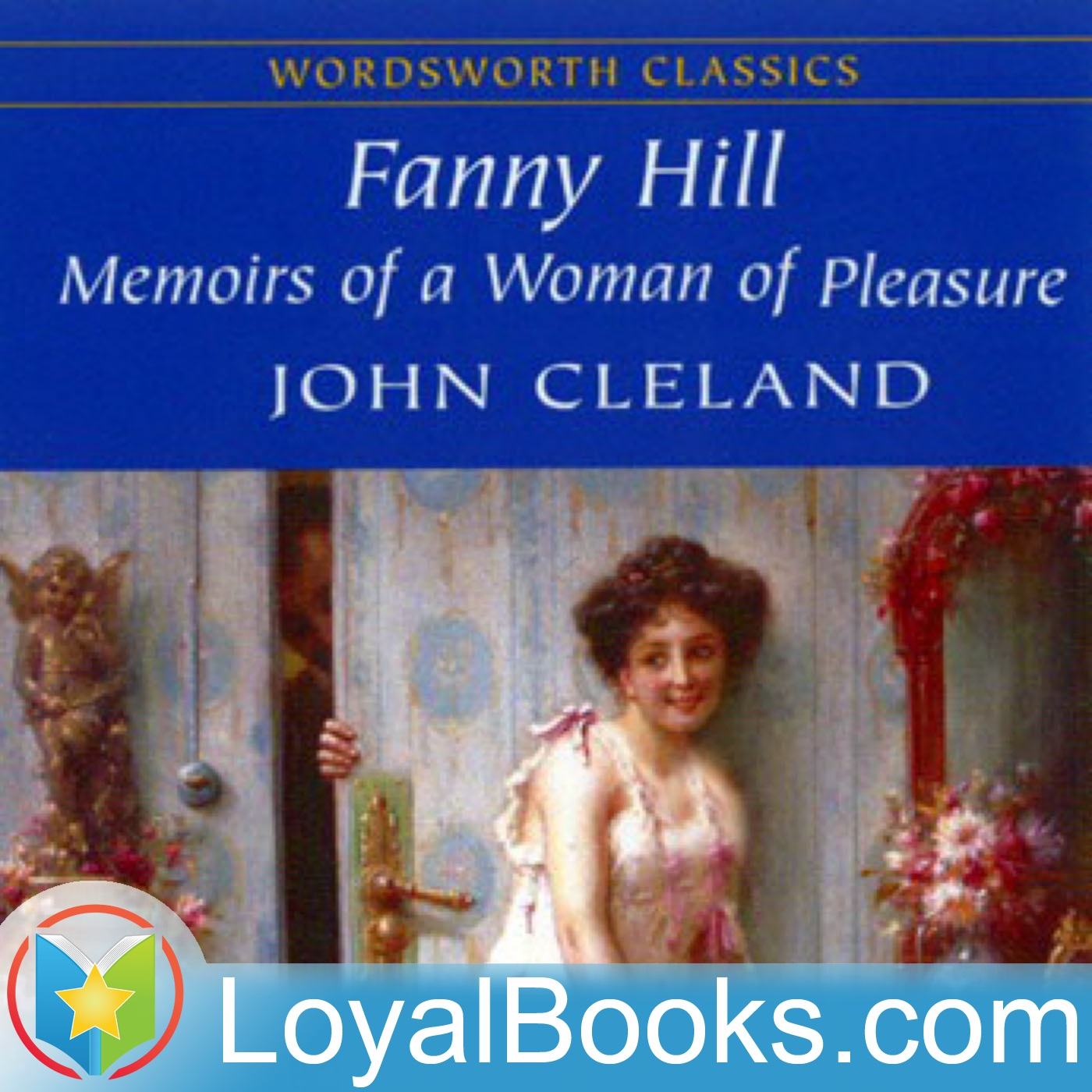 <![CDATA[Fanny Hill: Memoirs of a Woman of Pleasure by John Cleland]]>