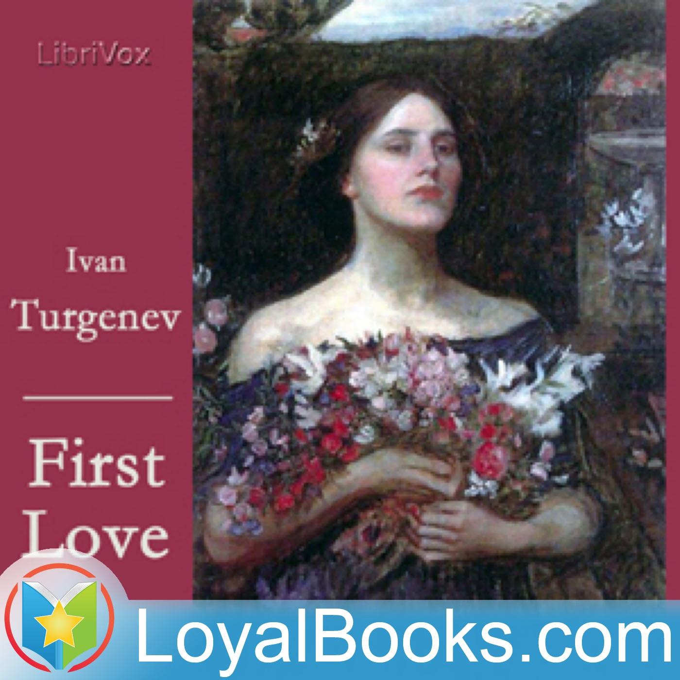 <![CDATA[First Love by Ivan S. Turgenev]]>