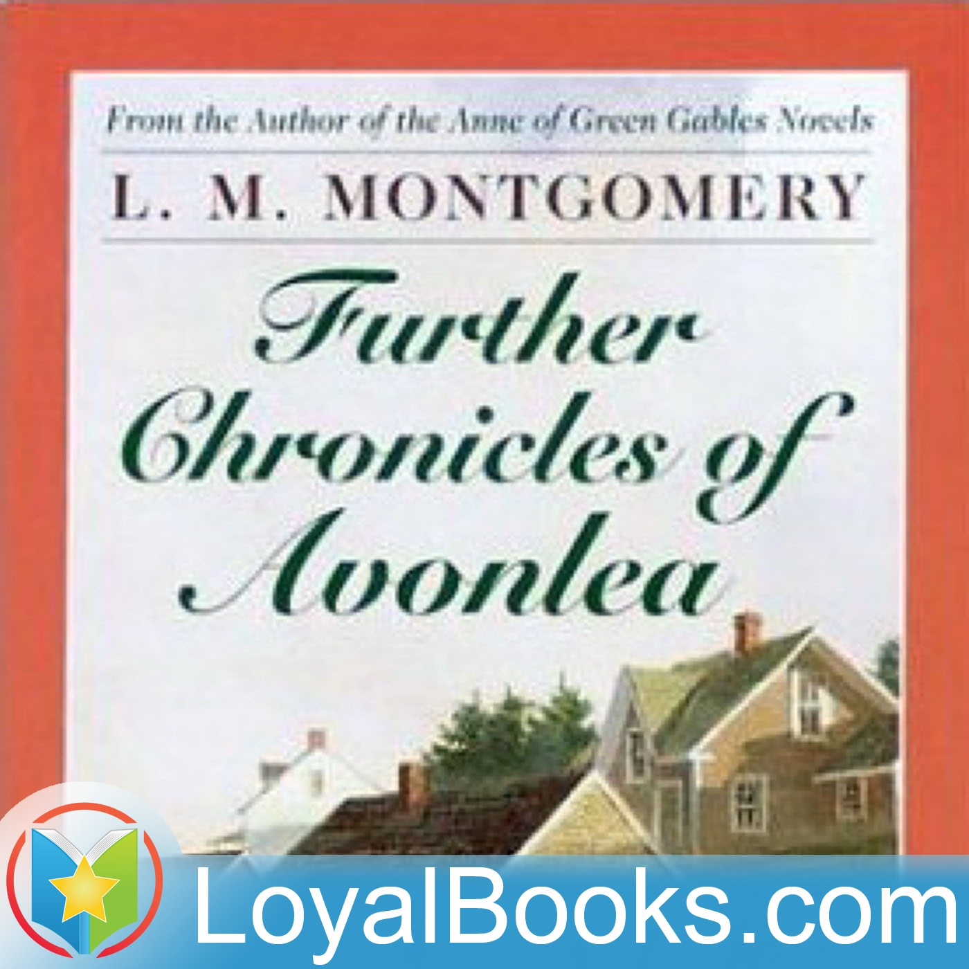 <![CDATA[Further Chronicles of Avonlea by Lucy Maud Montgomery]]>
