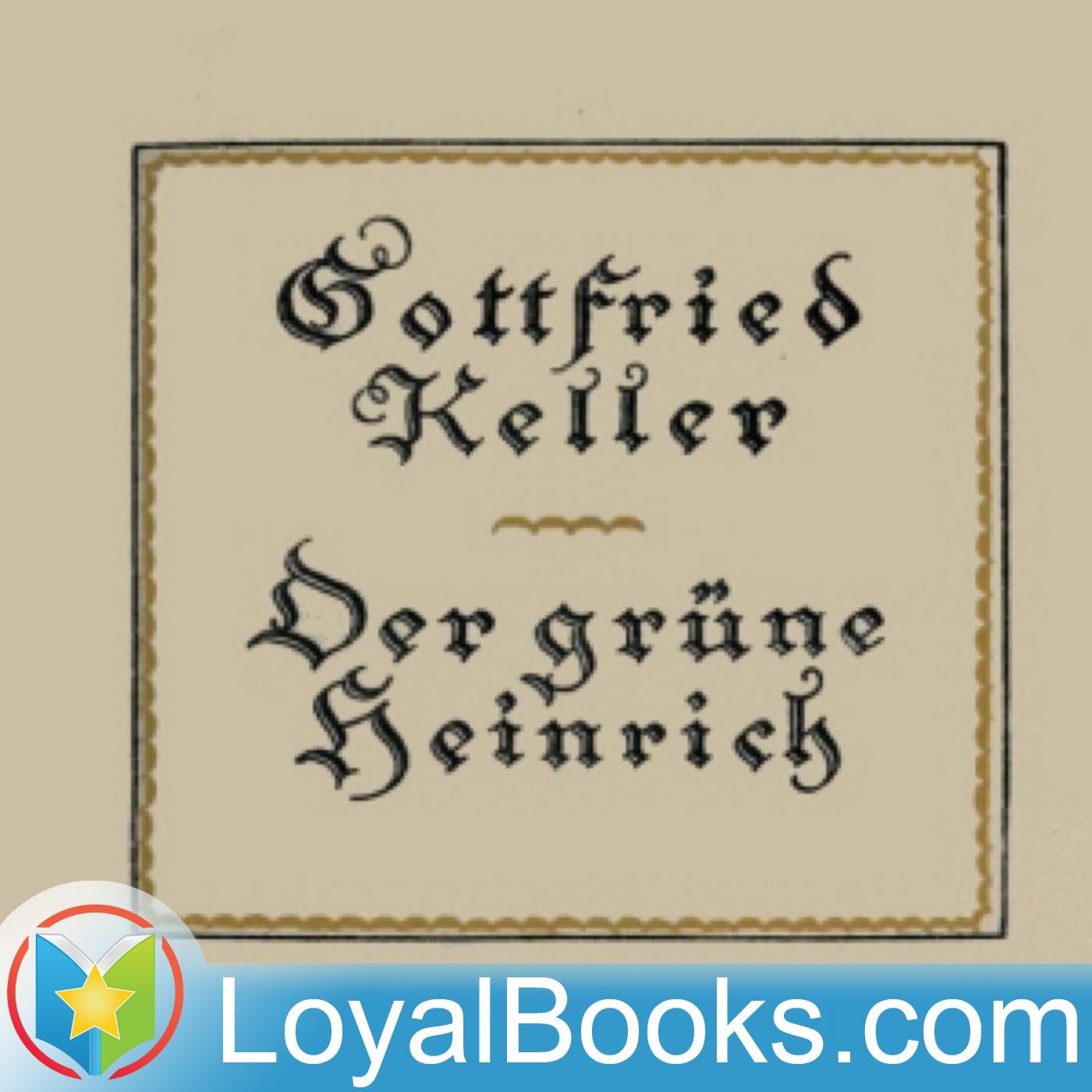 Der Grüne Heinrich (zweite Fassung) by Gottfried Keller:Loyal Books