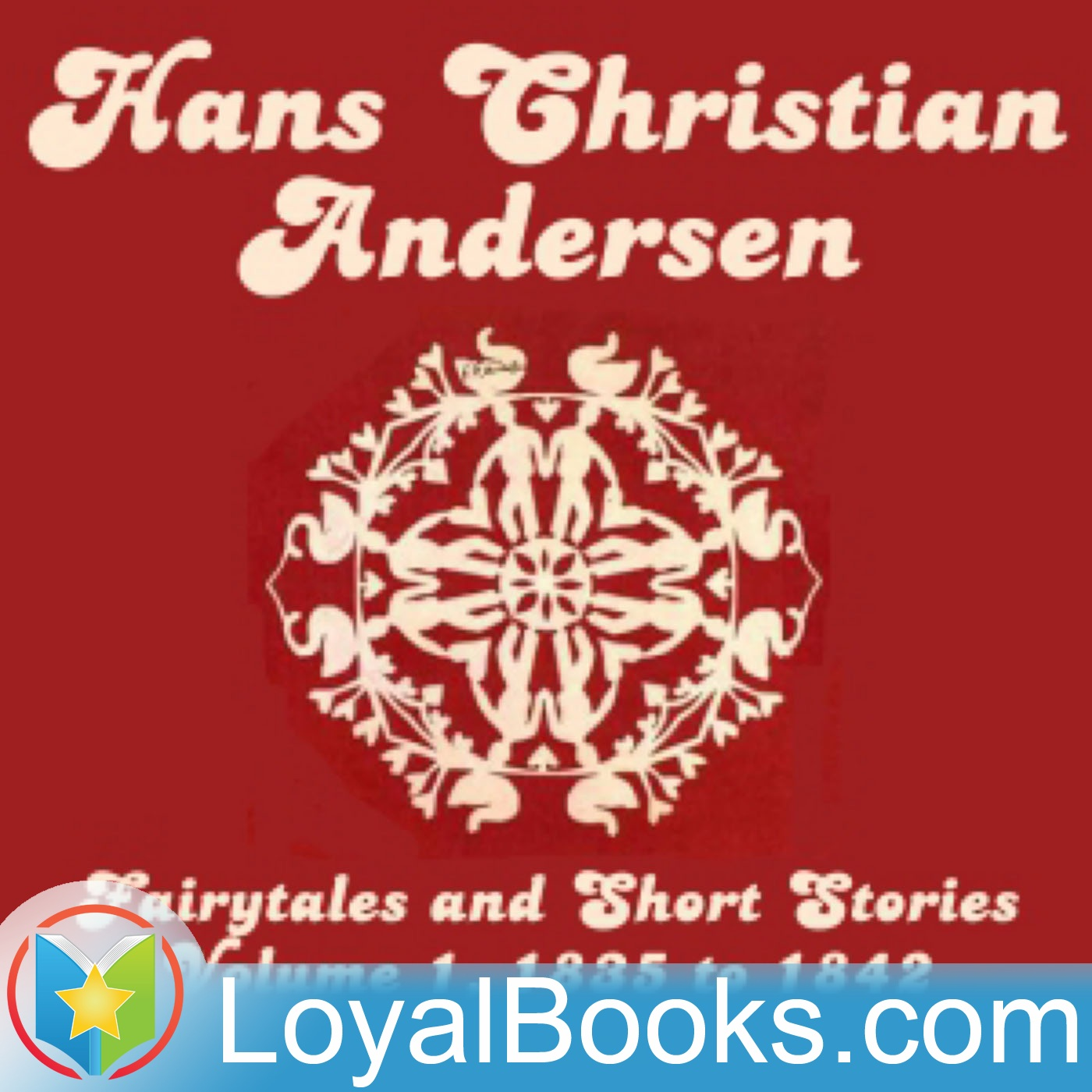 <![CDATA[Hans Christian Andersen: Fairytales and Short Stories Volume 1, 1835 to 1842 by Hans Christian Andersen]]>