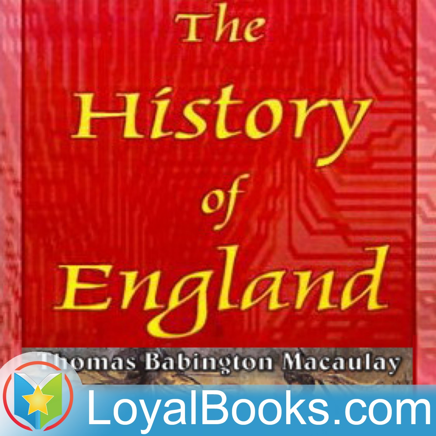 <![CDATA[The History of England, from the Accession of James the Second by Thomas Babington Macaulay]]>