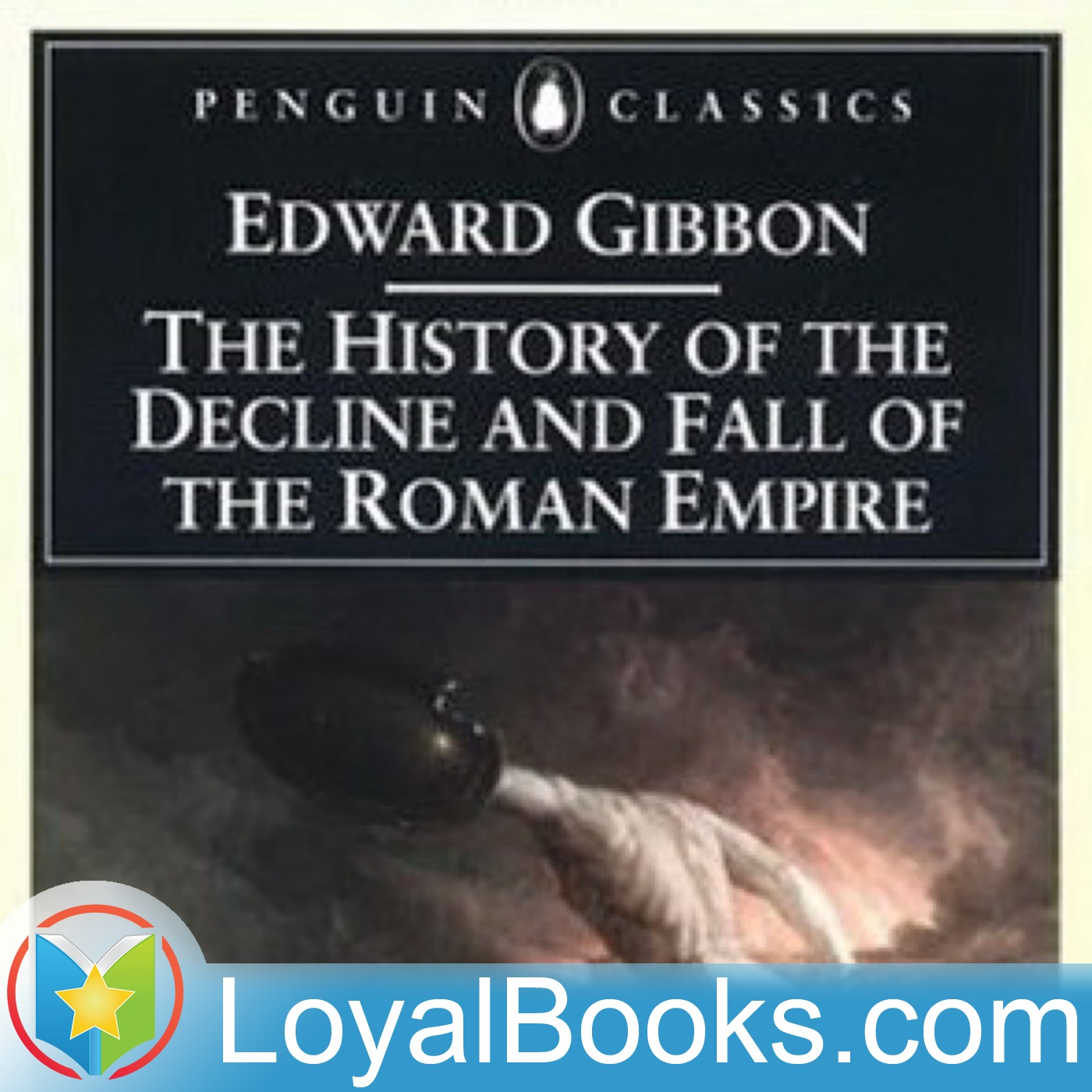 <![CDATA[History of the Decline and Fall of the Roman Empire by Edward Gibbon]]>