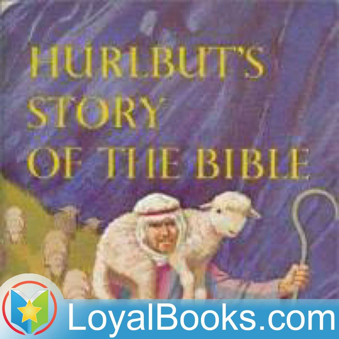 <![CDATA[Hurlbut's Story of the Bible by Jesse Lyman Hurlbut]]>