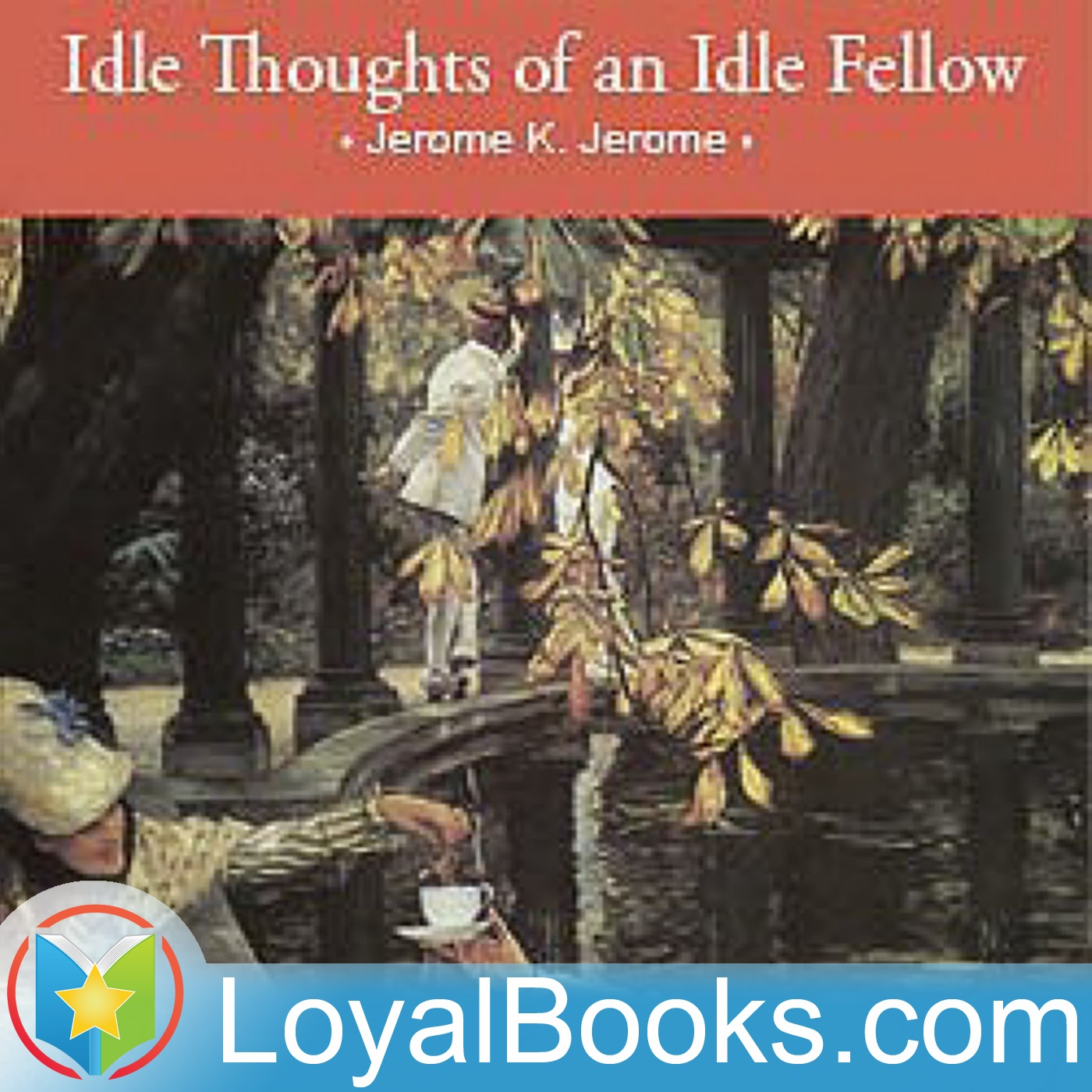 <![CDATA[Idle Thoughts of an Idle Fellow by Jerome K. Jerome]]>