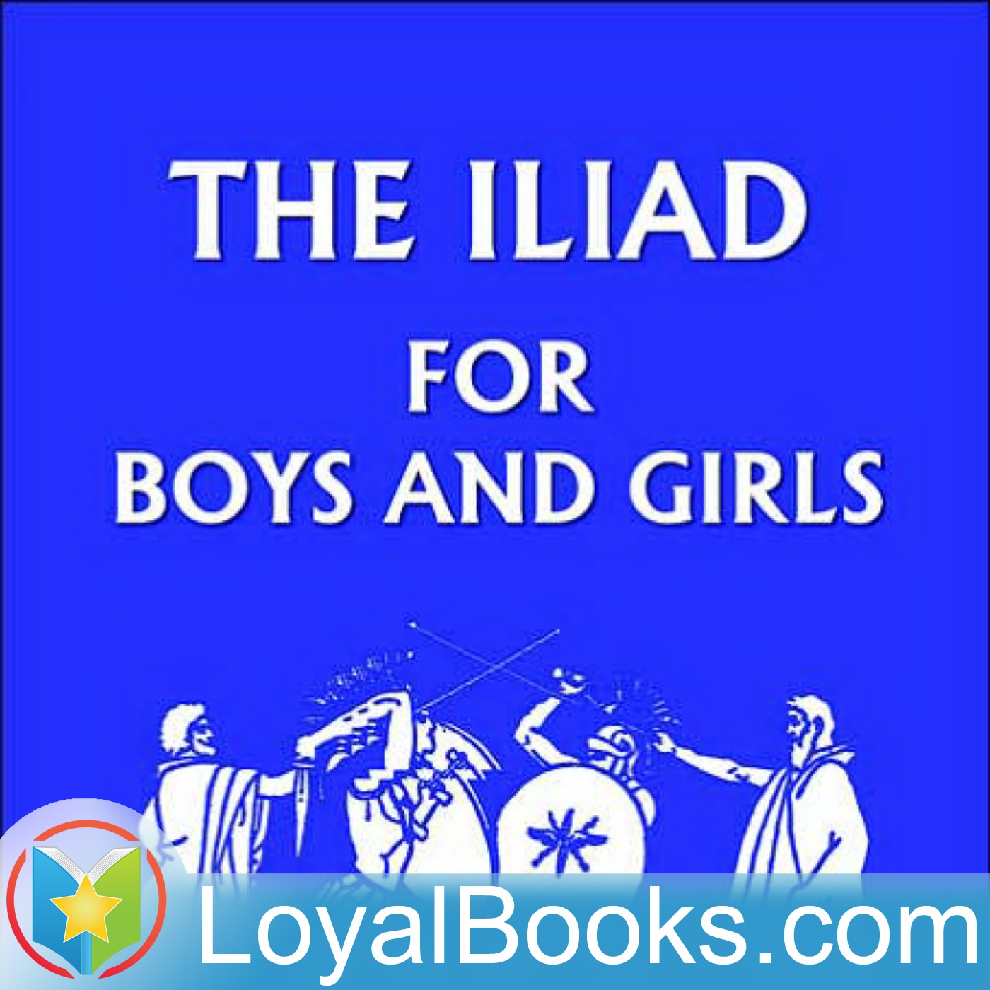 <![CDATA[The Iliad for Boys and Girls by Alfred J. Church]]>