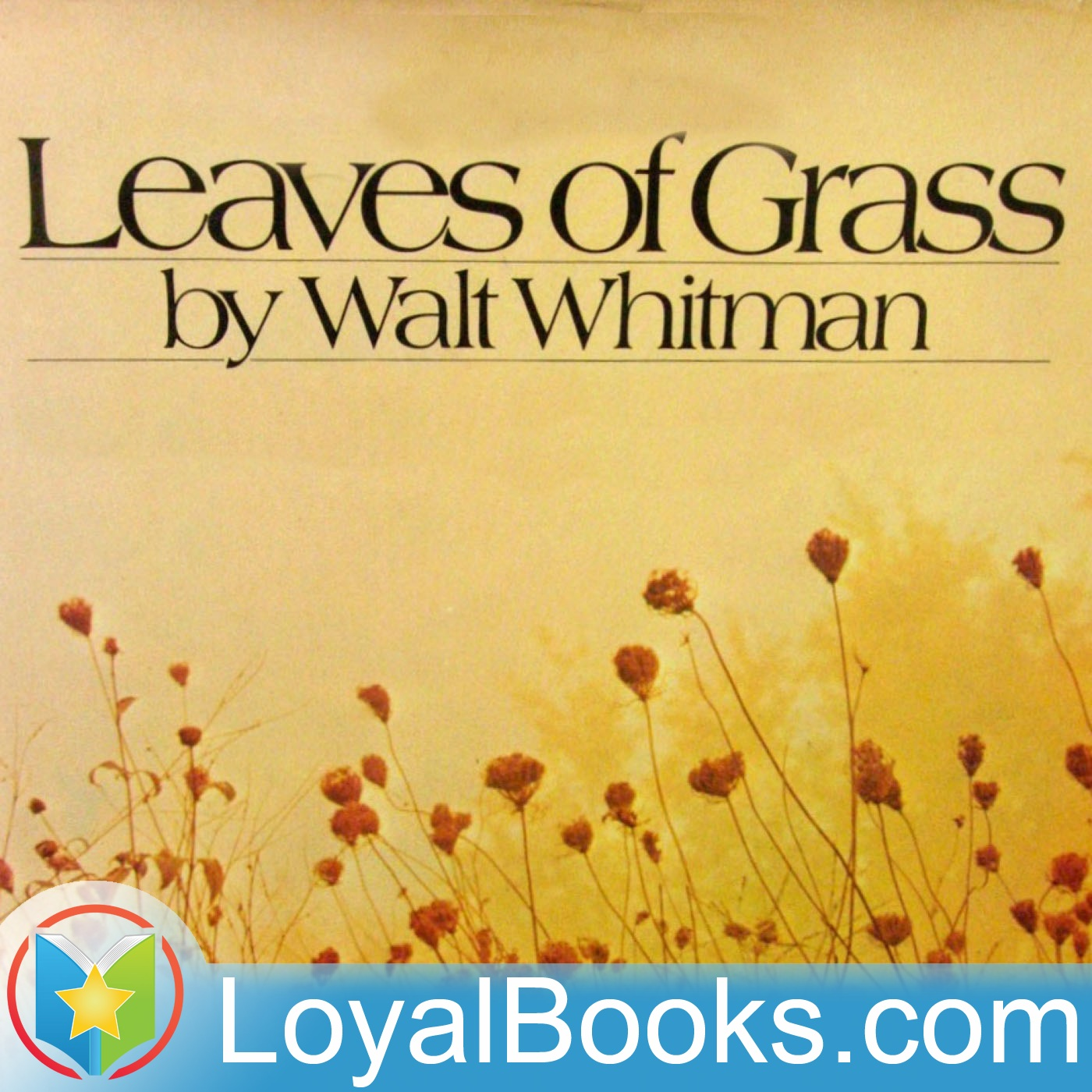 <![CDATA[Leaves of Grass by Walt Whitman]]>