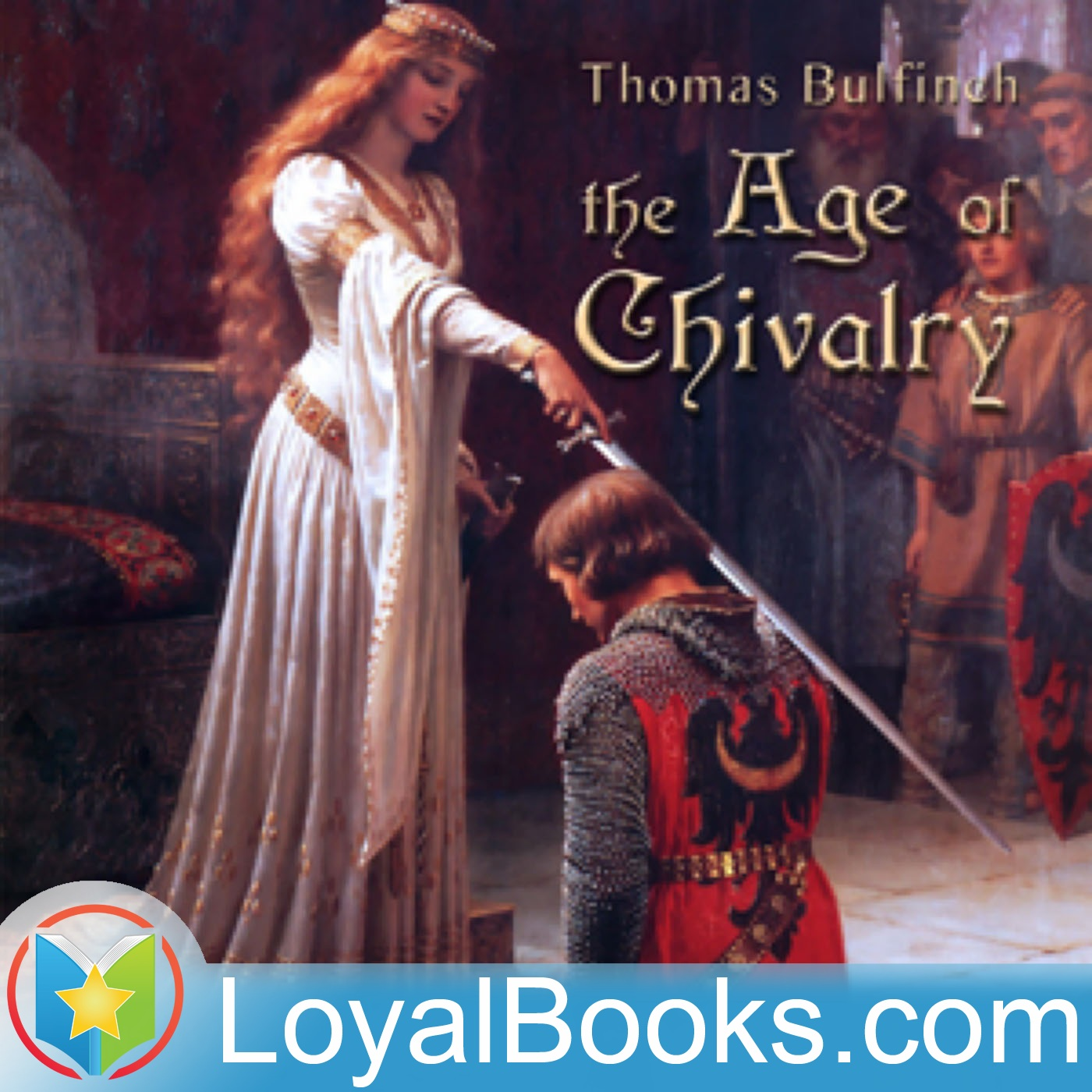 <![CDATA[The Age of Chivalry, or Legends of King Arthur by Thomas Bulfinch]]>