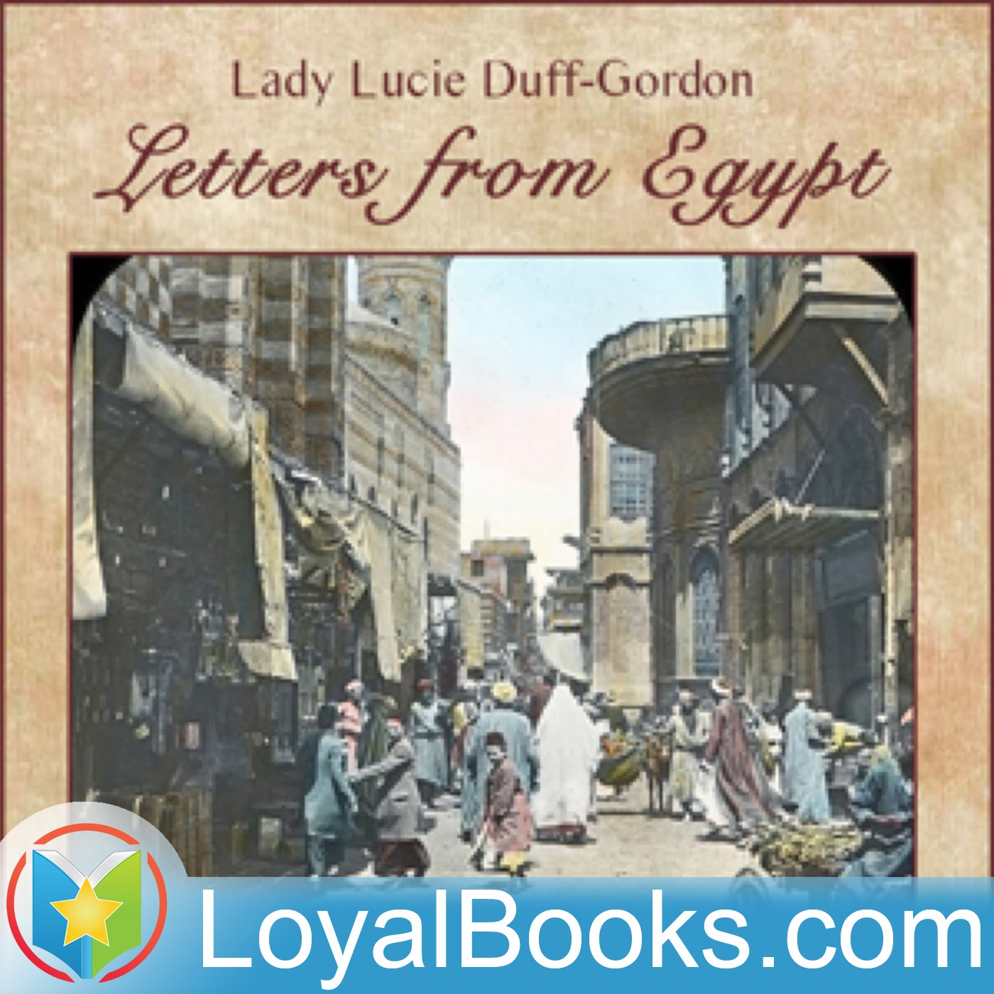 <![CDATA[Letters from Egypt by Lady Lucie Duff-Gordon]]>