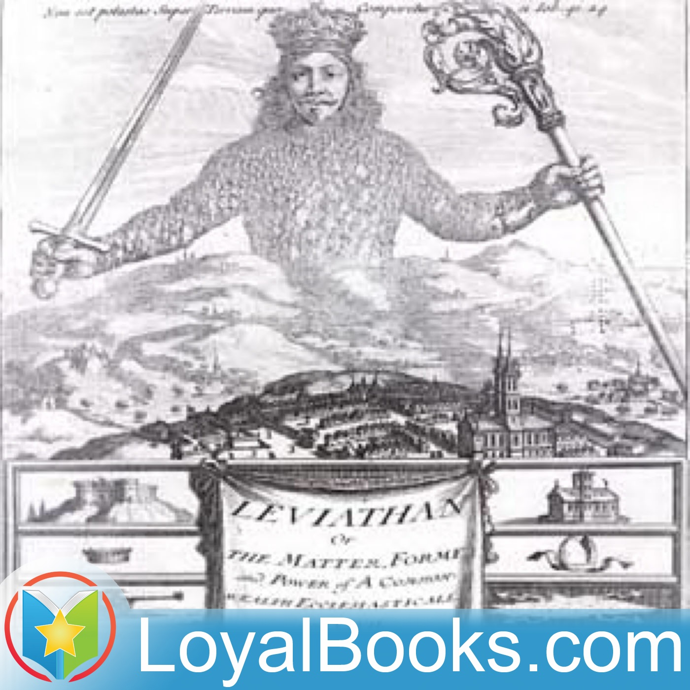 Leviathan, or The Matter, Forme and Power of a Common Wealth Ecclesiasticall and Civil by Thomas Hobbes