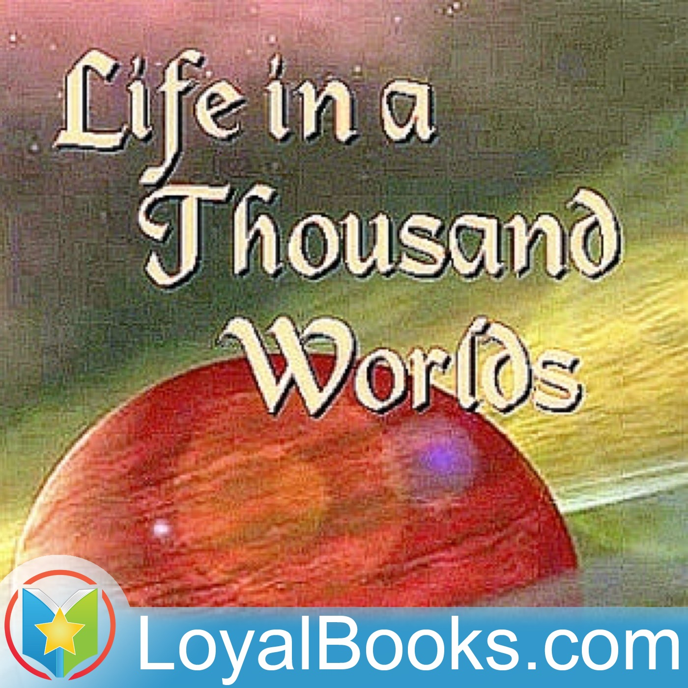 <![CDATA[Life in a Thousand Worlds by William Shuler Harris]]>