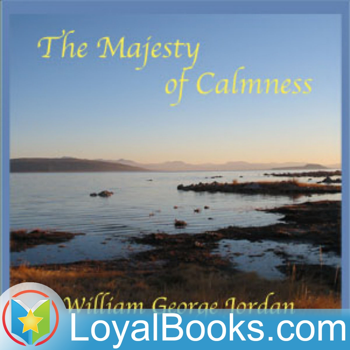 <![CDATA[The Majesty of Calmness by William George Jordan]]>