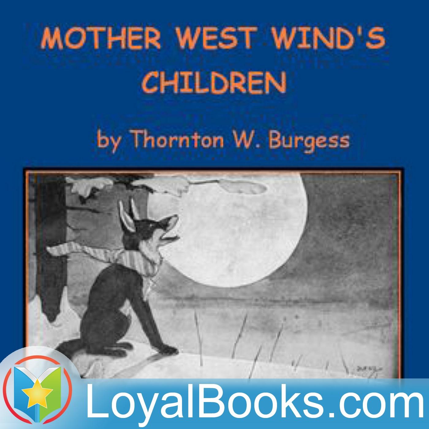 <![CDATA[Mother West Wind's Children by Thornton W. Burgess]]>
