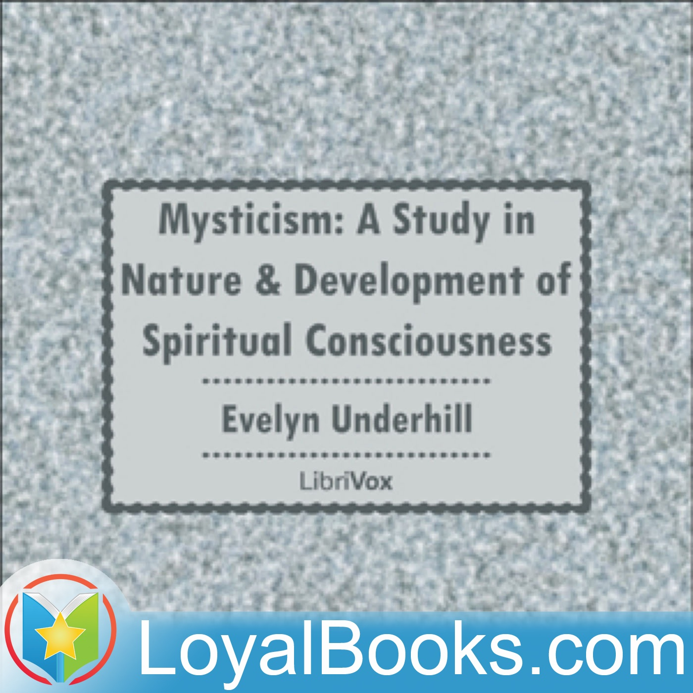 <![CDATA[Mysticism: A Study in Nature and Development of Spiritual Consciousness by Evelyn Underhill]]>