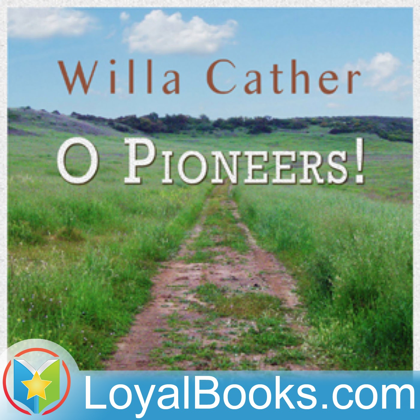 the portrayal of pioneer life in o pioneers a novel by willa cather
