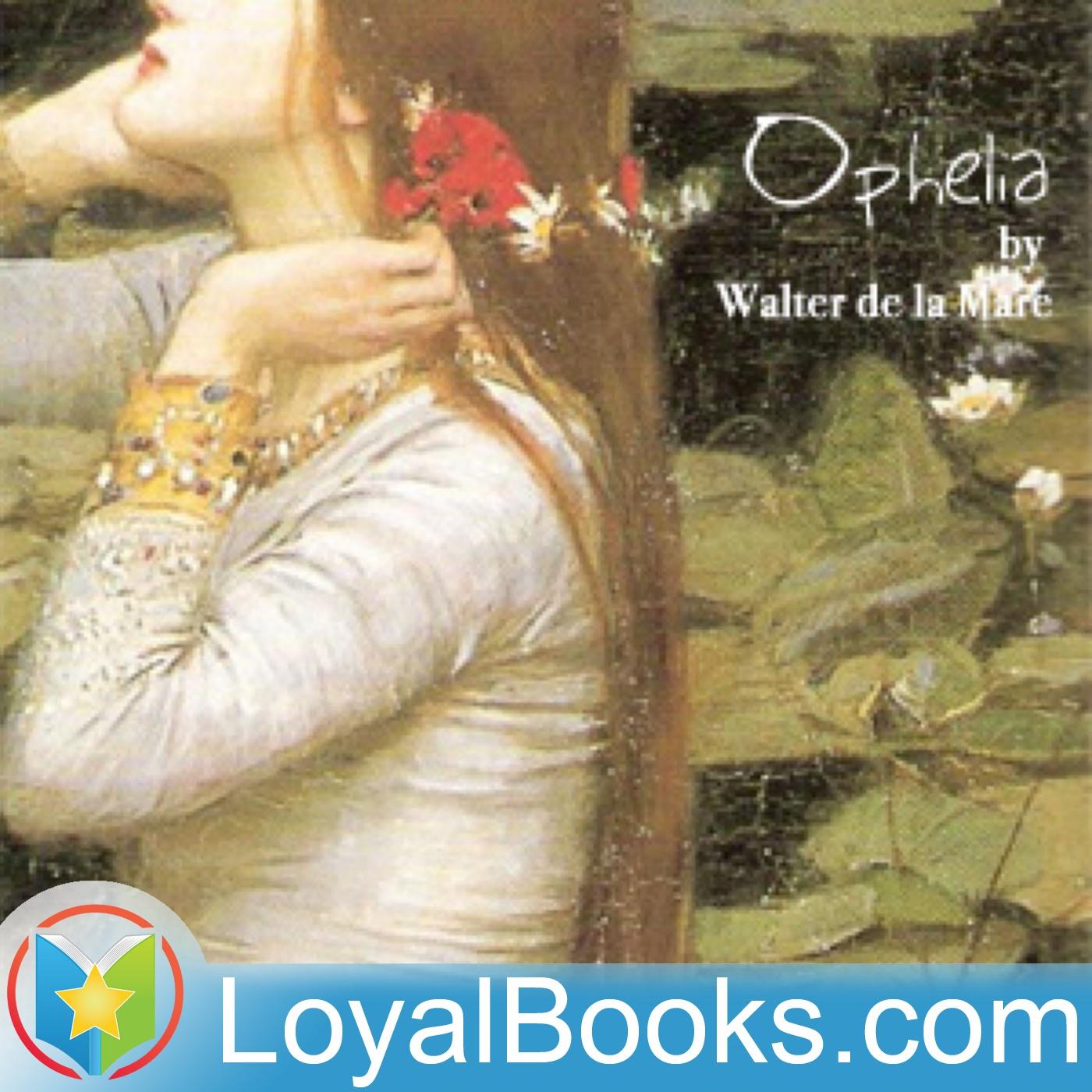 <![CDATA[Ophelia by Walter de la Mare]]>