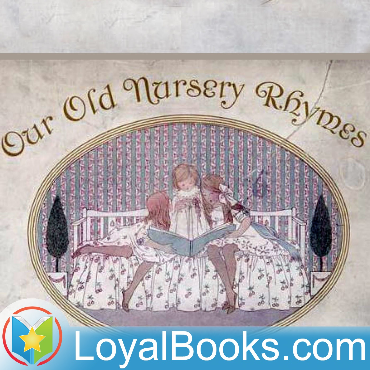 <![CDATA[Our Old Nursery Rhymes by Alfred Moffat]]>
