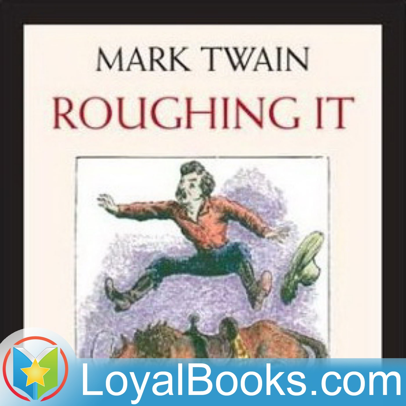 <![CDATA[Roughing It by Mark Twain]]>