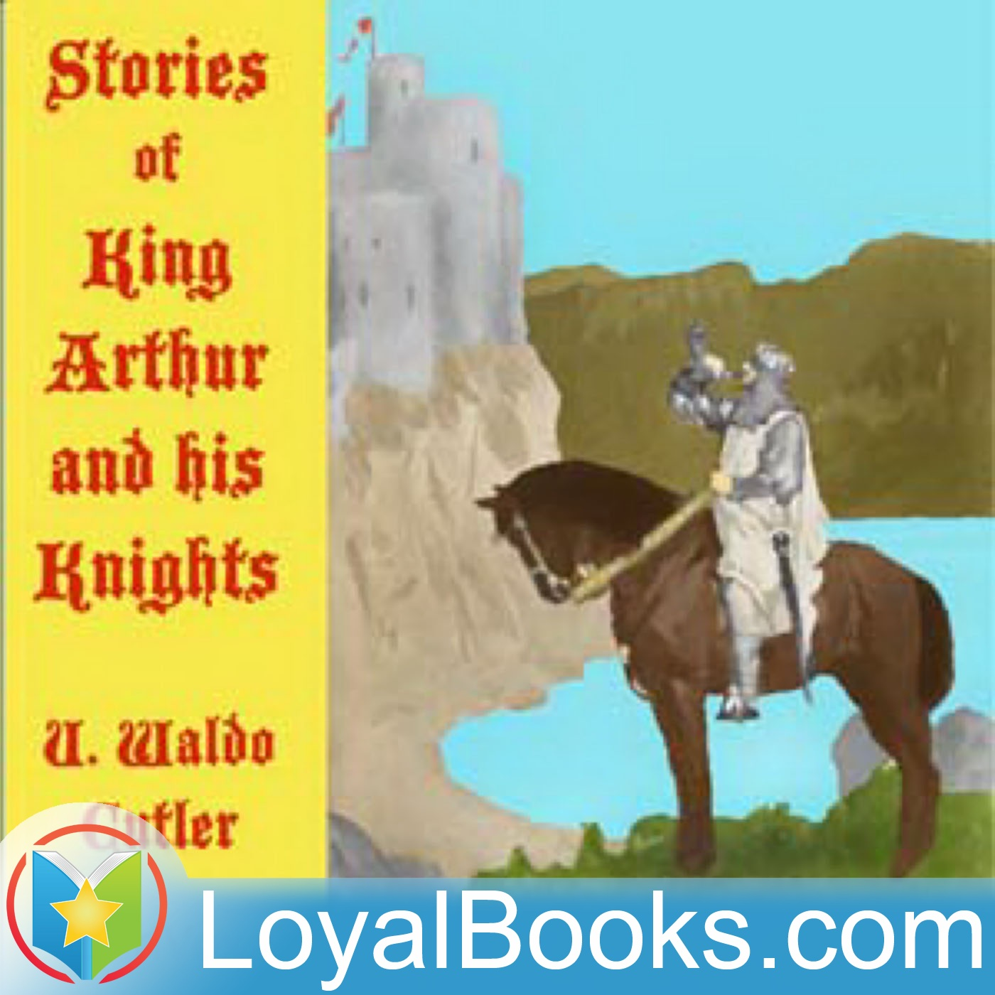 <![CDATA[Stories of King Arthur and His Knights by U. Waldo Cutler]]>