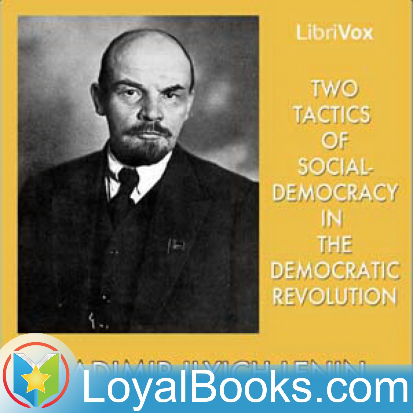 <![CDATA[Two Tactics of Social-Democracy in the Democratic Revolution by Vladimir Ilyich Lenin]]>