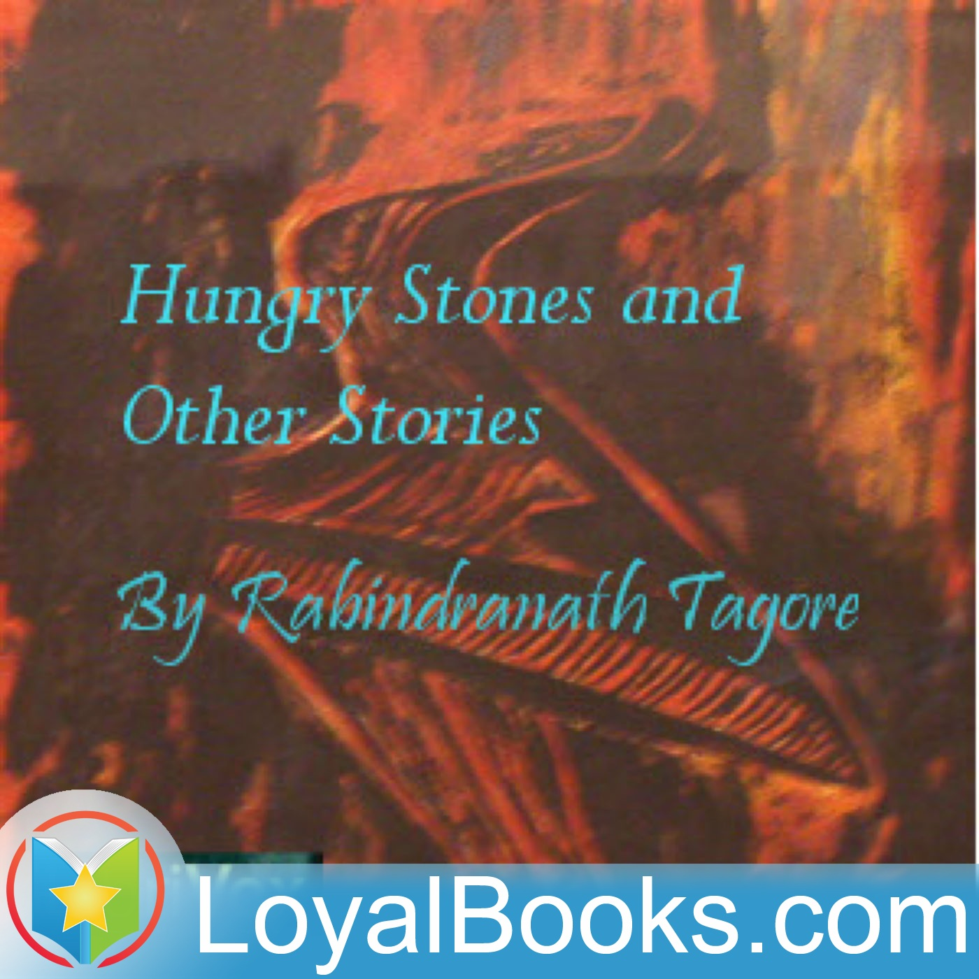the hungry stone The hungry stones and other stories, rabindranath tagore, 1916.
