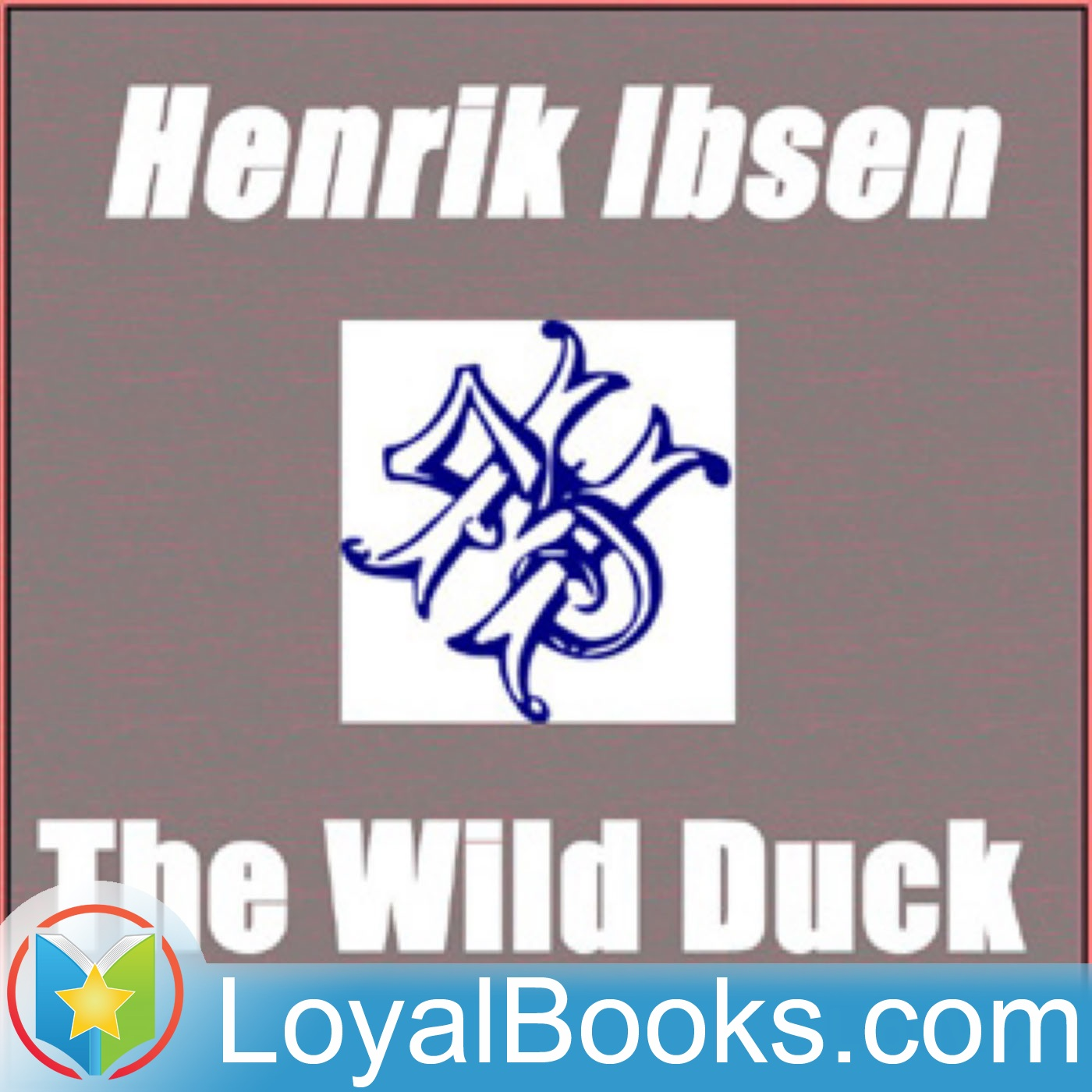 an analysis of the theme of blindness in henrik ibsens play the wild duck The wild duck has 5,064 ratings and vildanden = the wild duck, henrik in which ibsen most successfully and poignantly explores his grand theme of the conflict.