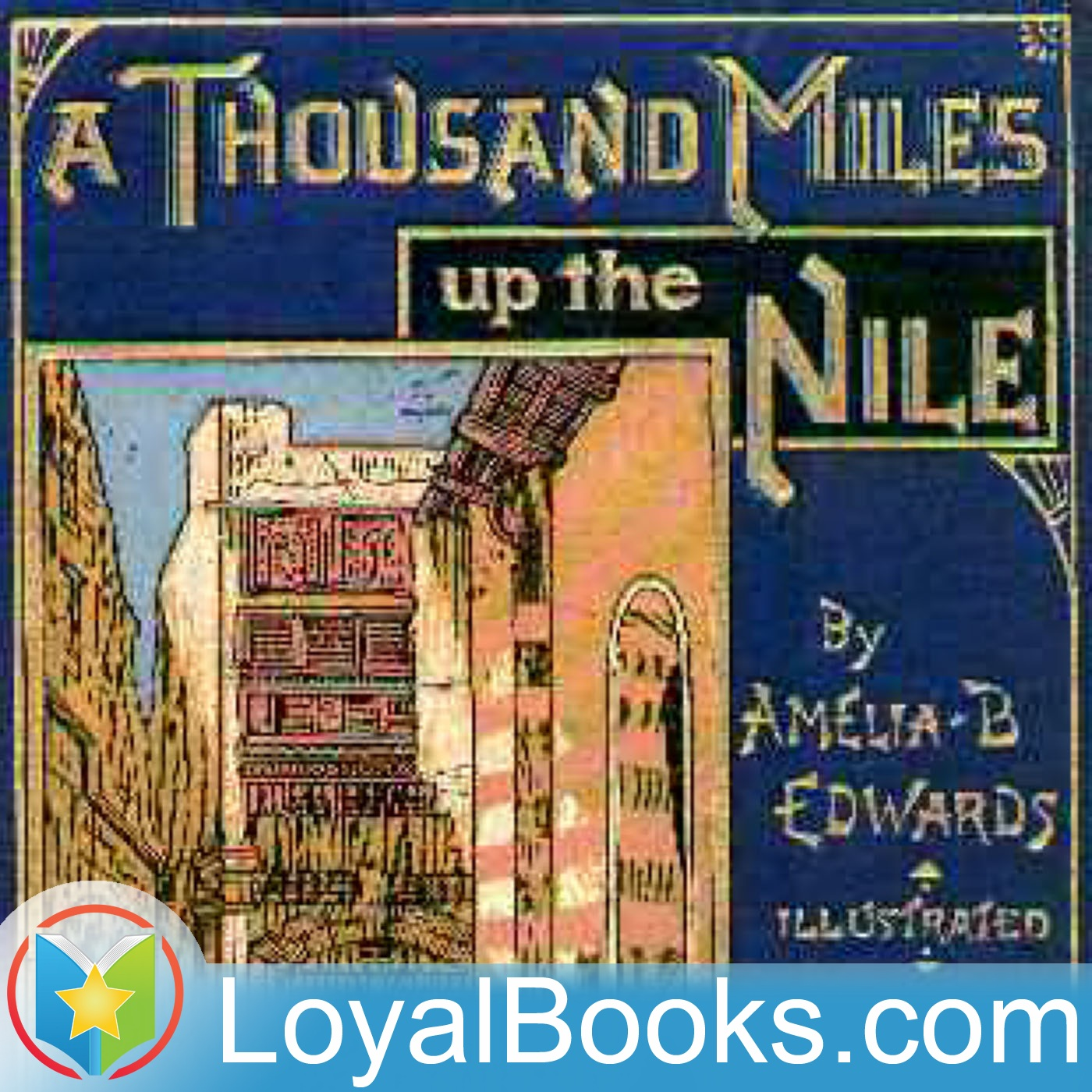 <![CDATA[A Thousand Miles up the Nile by Amelia B. Edwards]]>