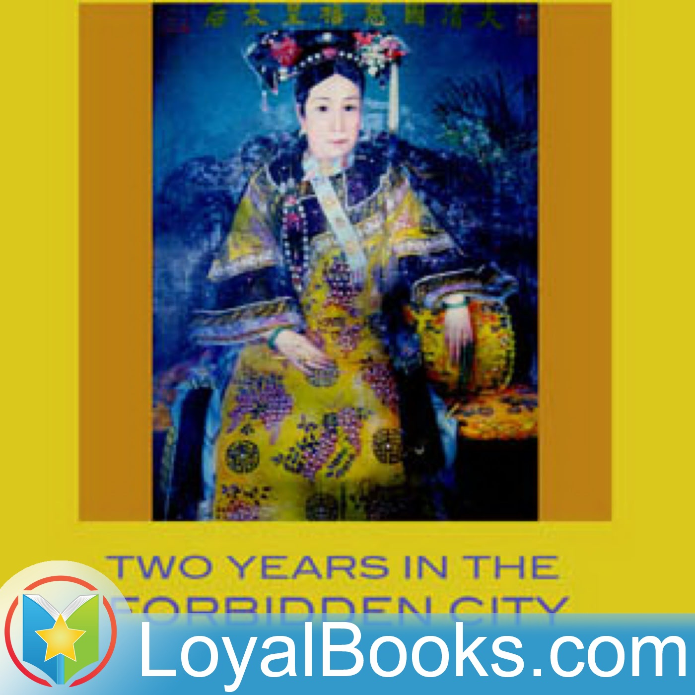<![CDATA[Two Years in the Forbidden City by Princess Der Ling]]>