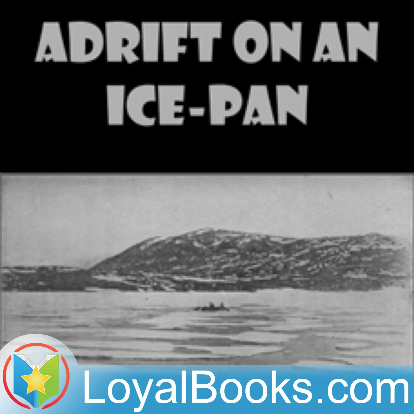 <![CDATA[Adrift on an Ice-Pan by Sir Wilfred Grenfell]]>