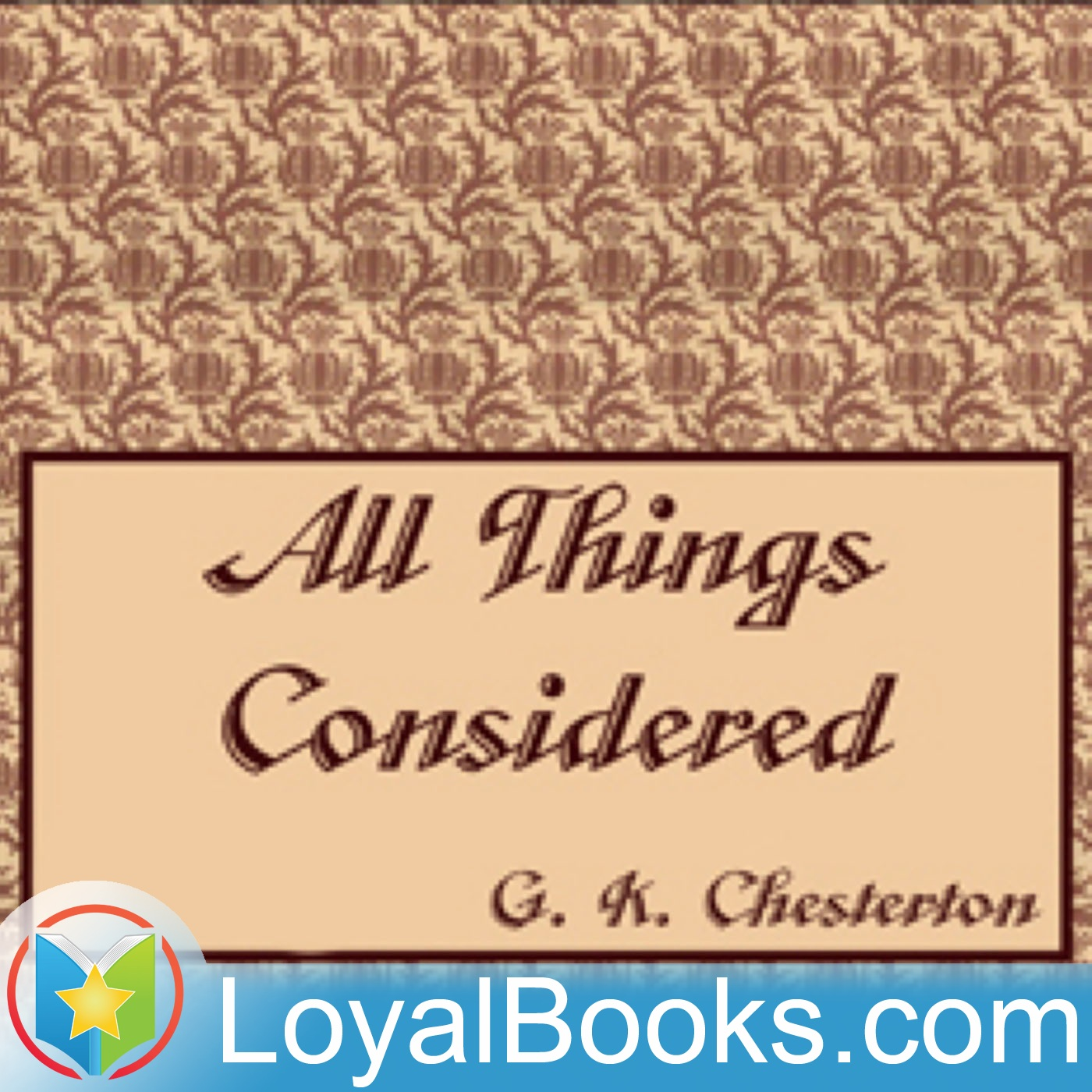 <![CDATA[All Things Considered by G. K. Chesterton]]>