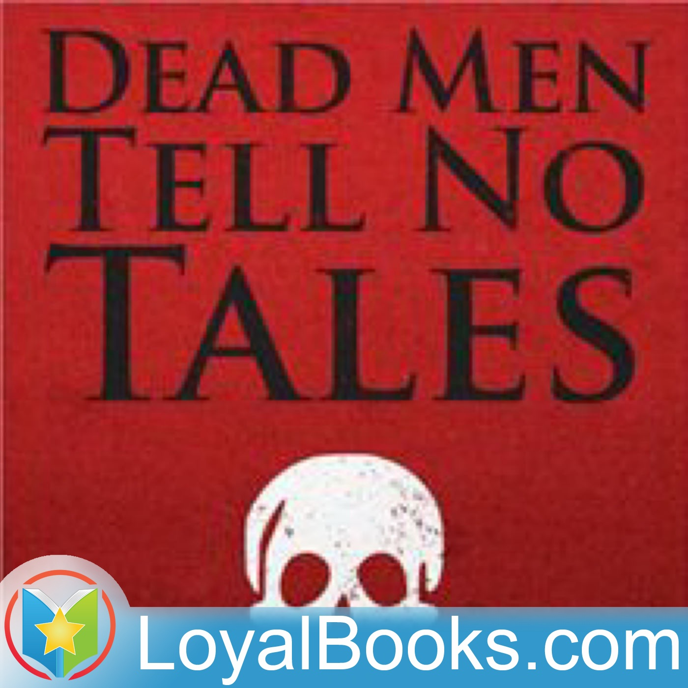 <![CDATA[Dead Men Tell No Tales by Ernest William Hornung]]>
