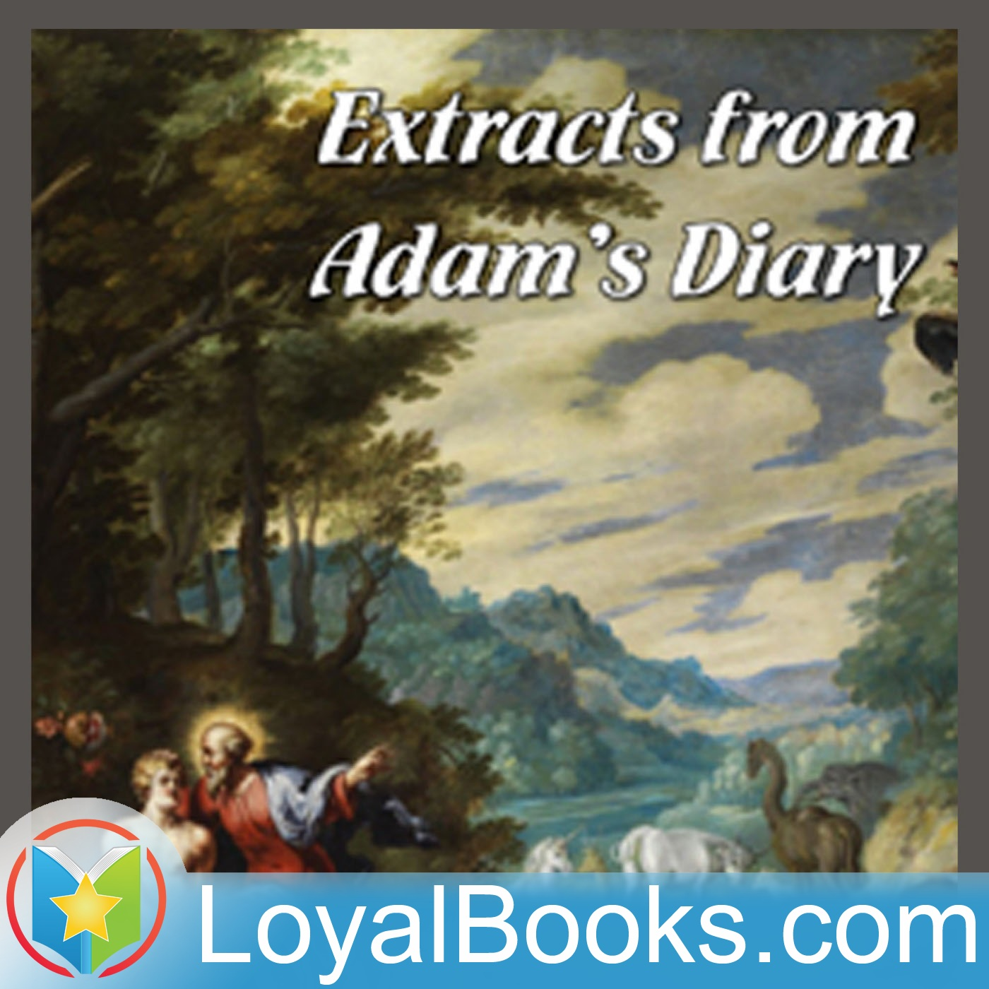 <![CDATA[Extracts from Adam's Diary by Mark Twain]]>