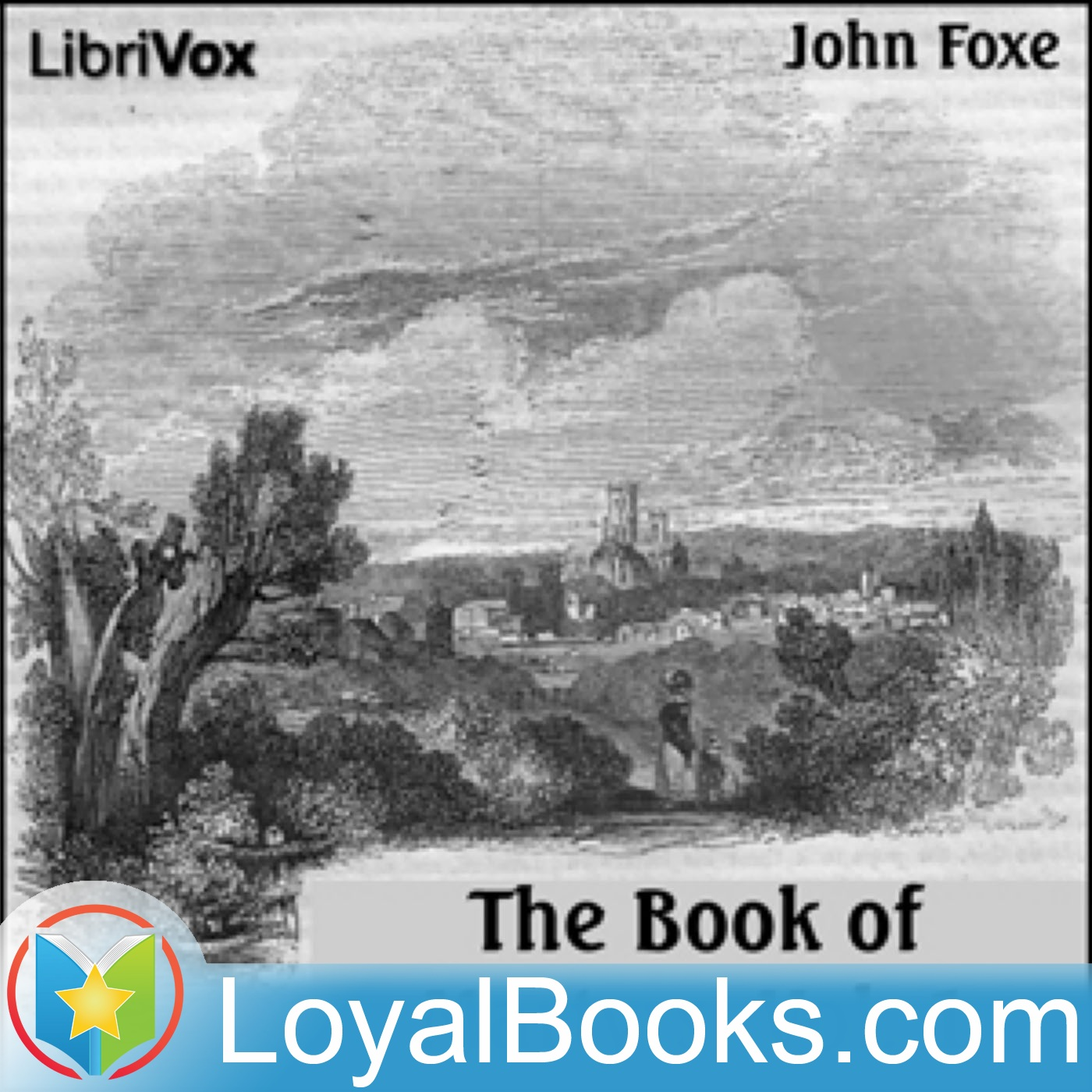 <![CDATA[Foxe's Book of Martyrs, A History of the Lives by John Foxe]]>
