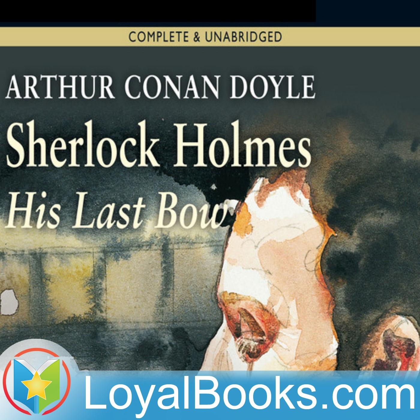 <![CDATA[His Last Bow by Sir Arthur Conan Doyle]]>