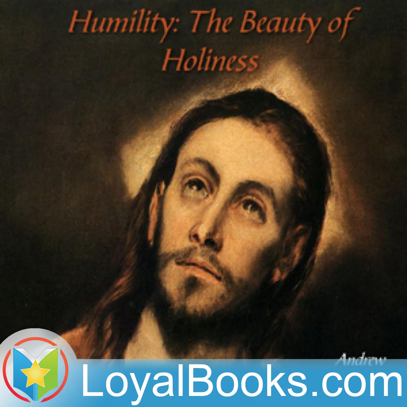 <![CDATA[Humility : The Beauty of Holiness by Andrew Murray]]>