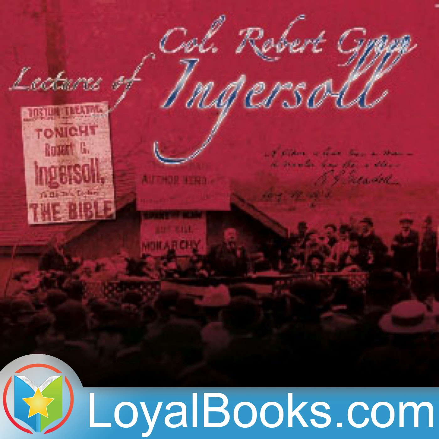 <![CDATA[Lectures of Col. R. G. Ingersoll by Robert Green Ingersoll]]>