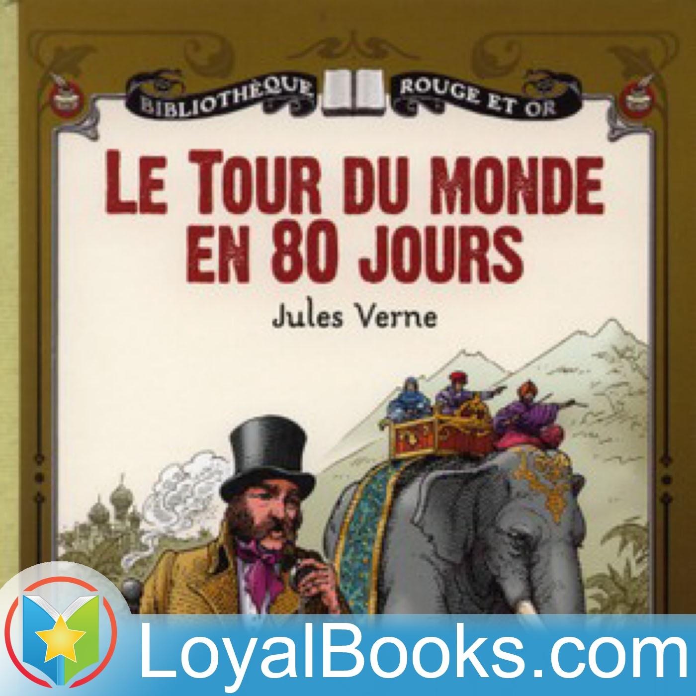 <![CDATA[Le tour du monde en quatre-vingts jours by Jules Verne]]>