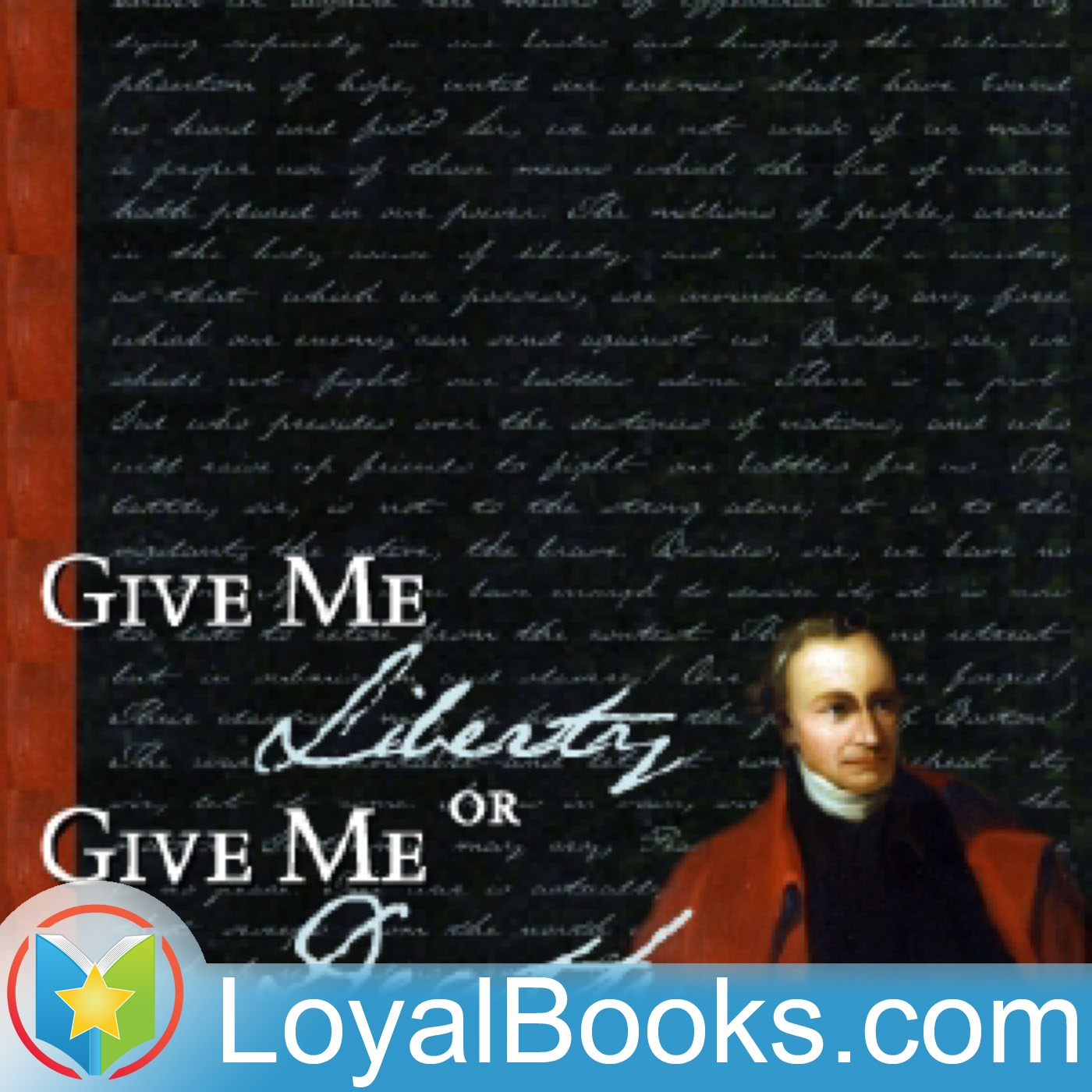 <![CDATA[Give Me Liberty or Give Me Death by Patrick Henry]]>