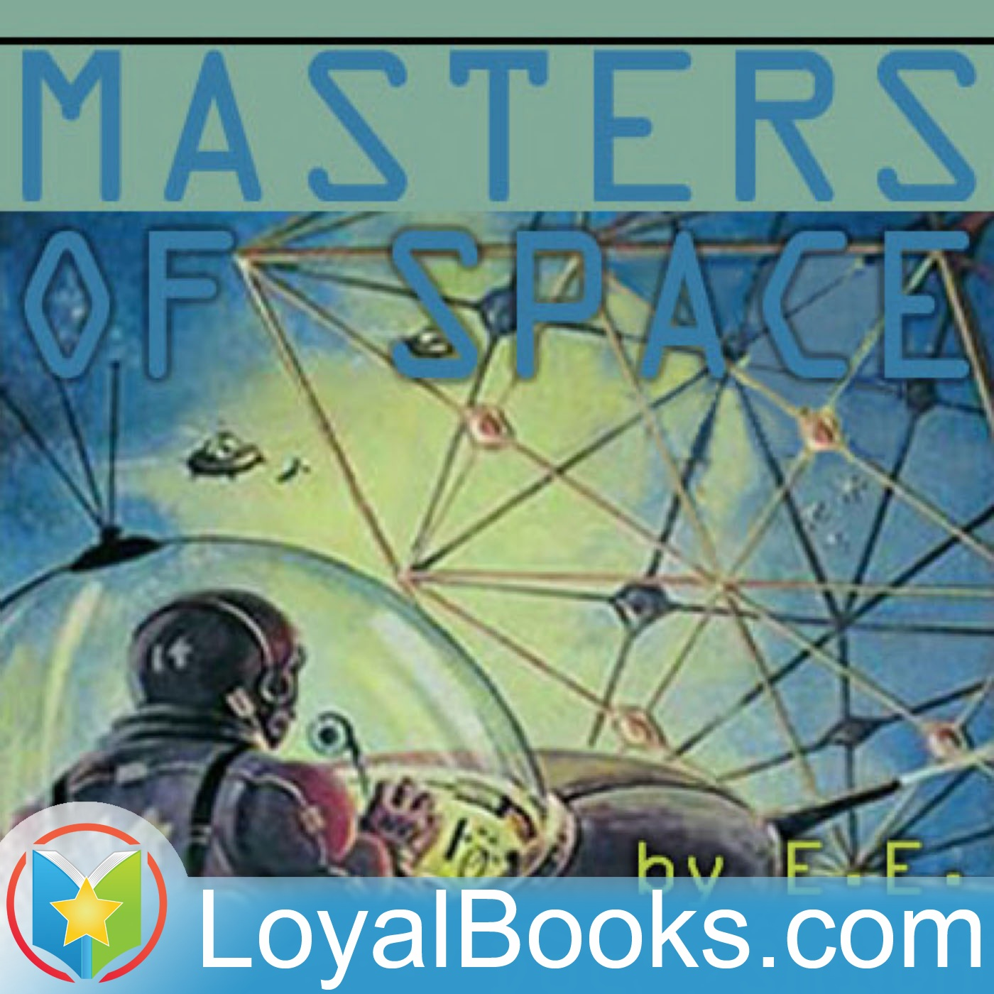 <![CDATA[Masters of Space by Edward Elmer Smith]]>