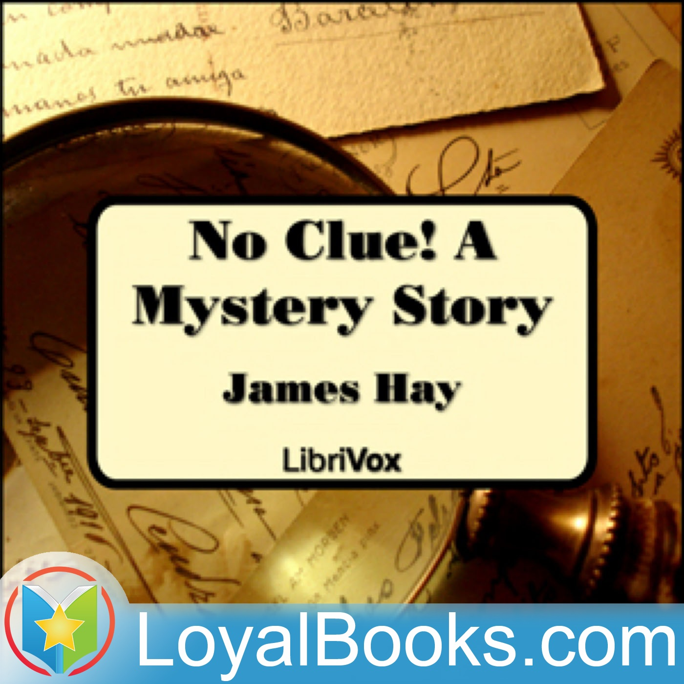 <![CDATA[No Clue!  A Mystery Story by James Hay]]>